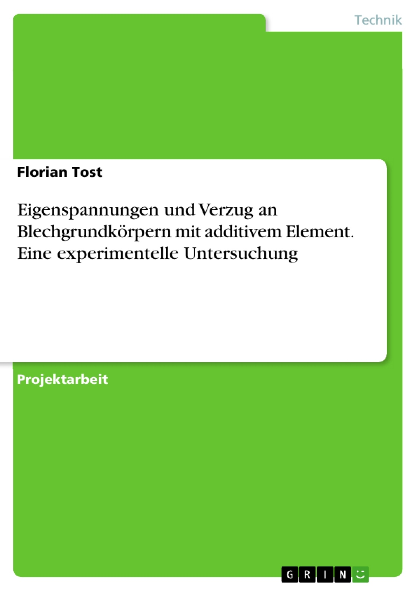 Titel: Eigenspannungen und Verzug an Blechgrundkörpern mit additivem Element. Eine experimentelle Untersuchung