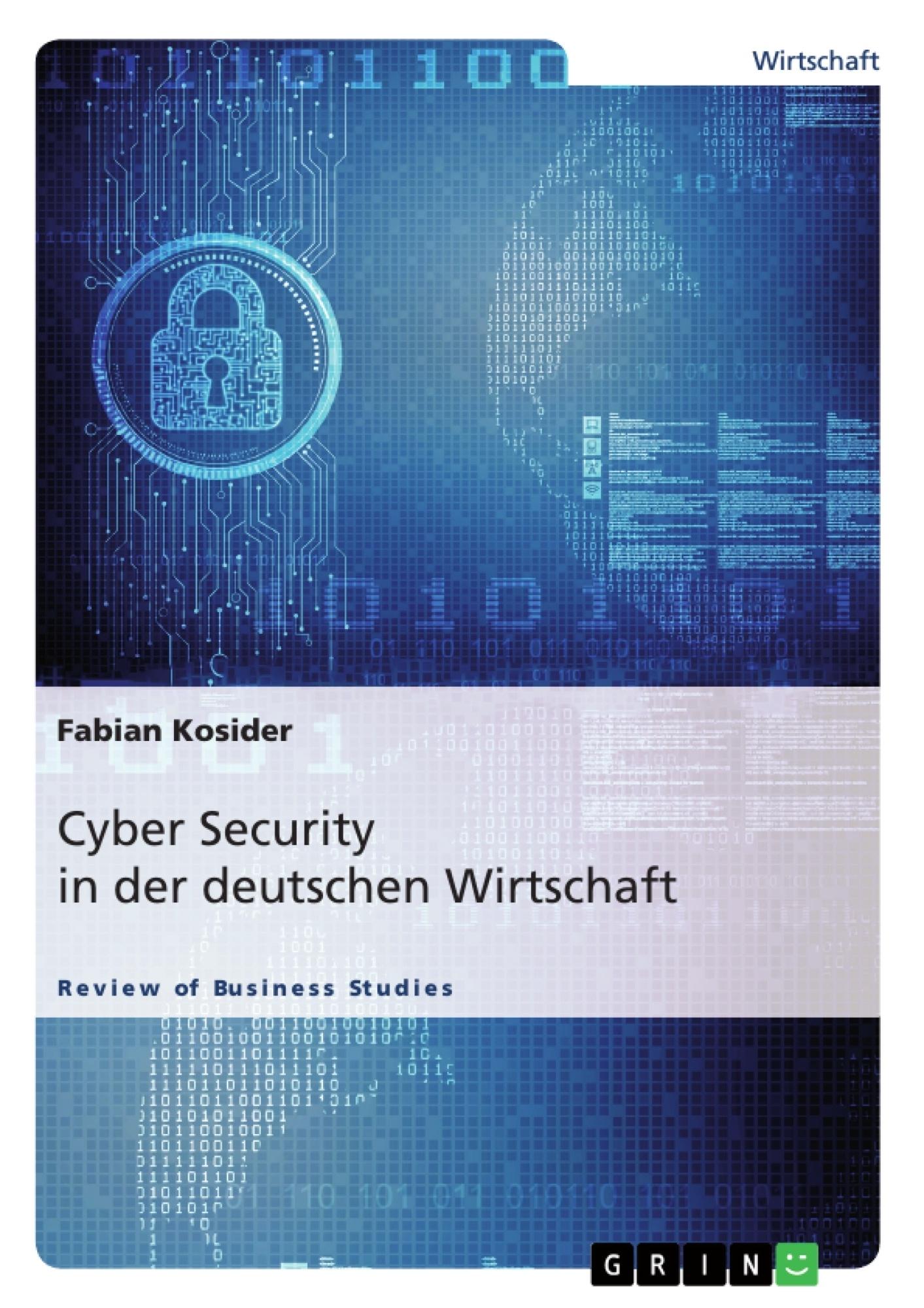 Titel: Cyber Security in der deutschen Wirtschaft