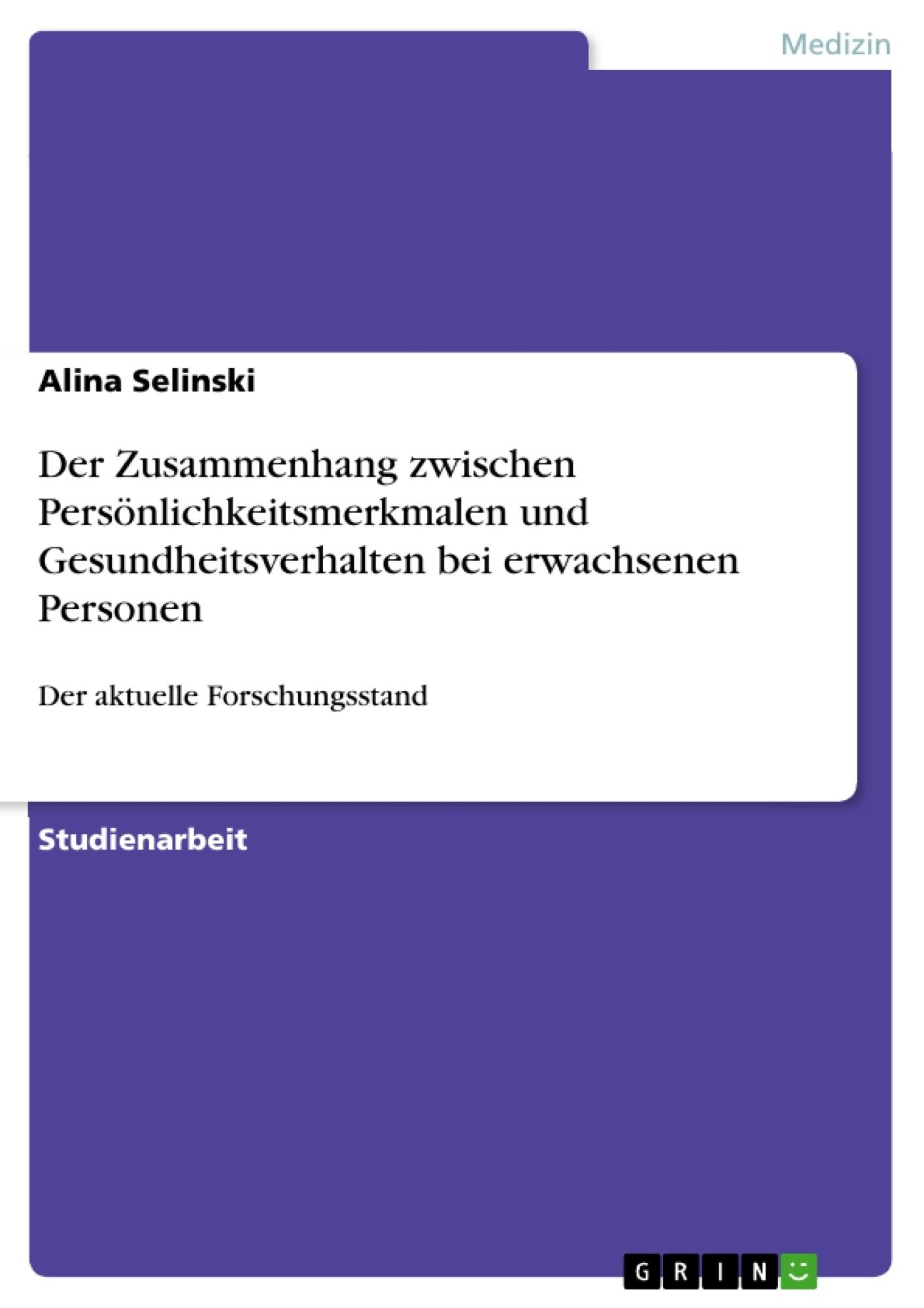 Titel: Der Zusammenhang zwischen Persönlichkeitsmerkmalen und Gesundheitsverhalten bei erwachsenen Personen