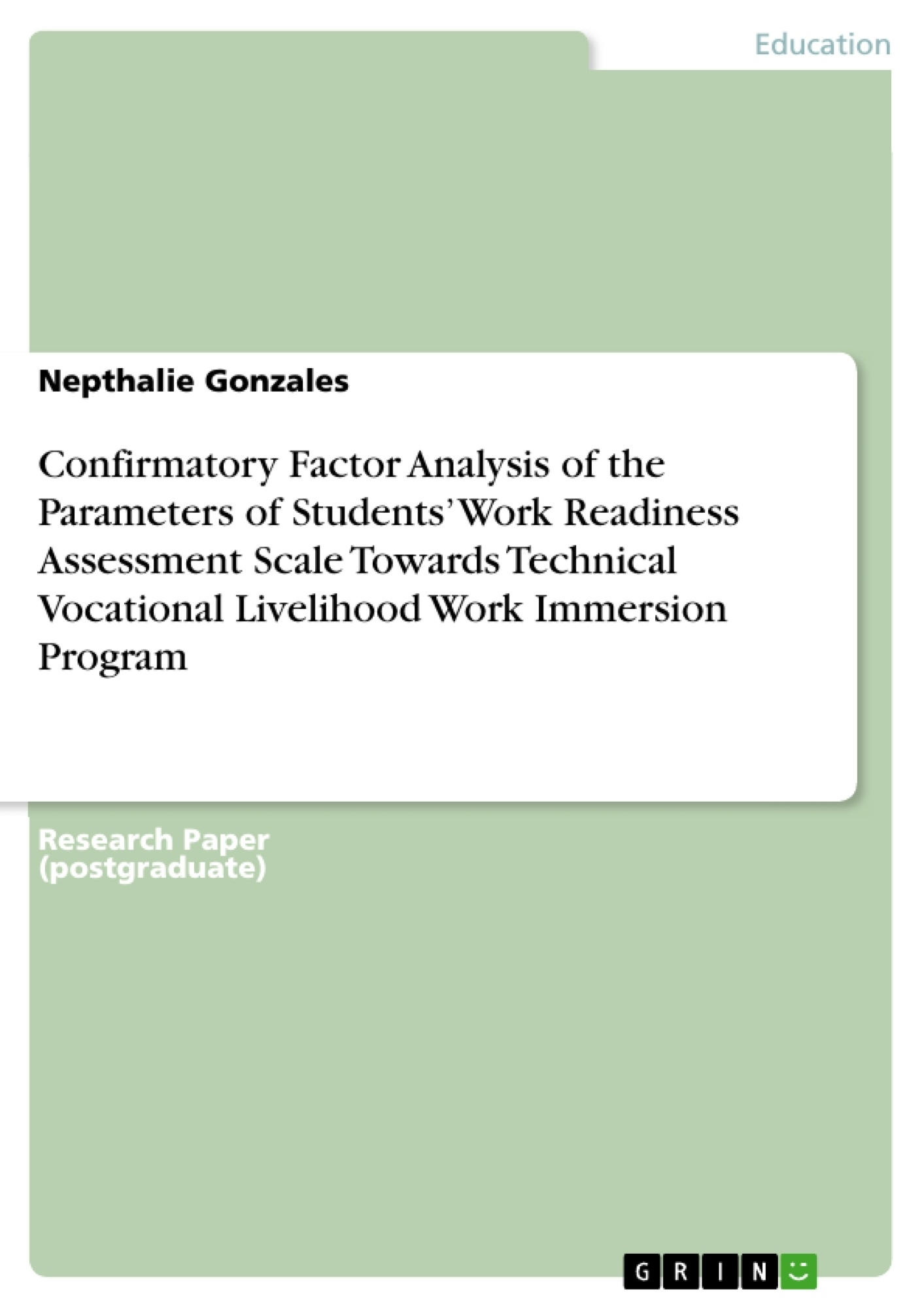 Title: Confirmatory Factor Analysis of the Parameters of Students'  Work Readiness Assessment Scale Towards Technical  Vocational Livelihood Work Immersion Program