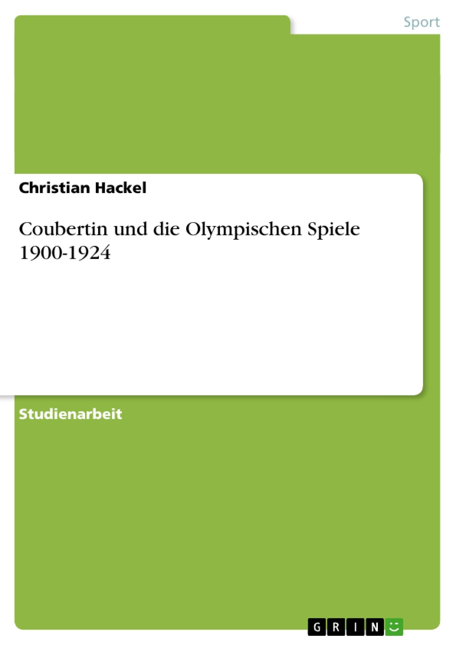 Titel: Coubertin und die Olympischen Spiele 1900-1924