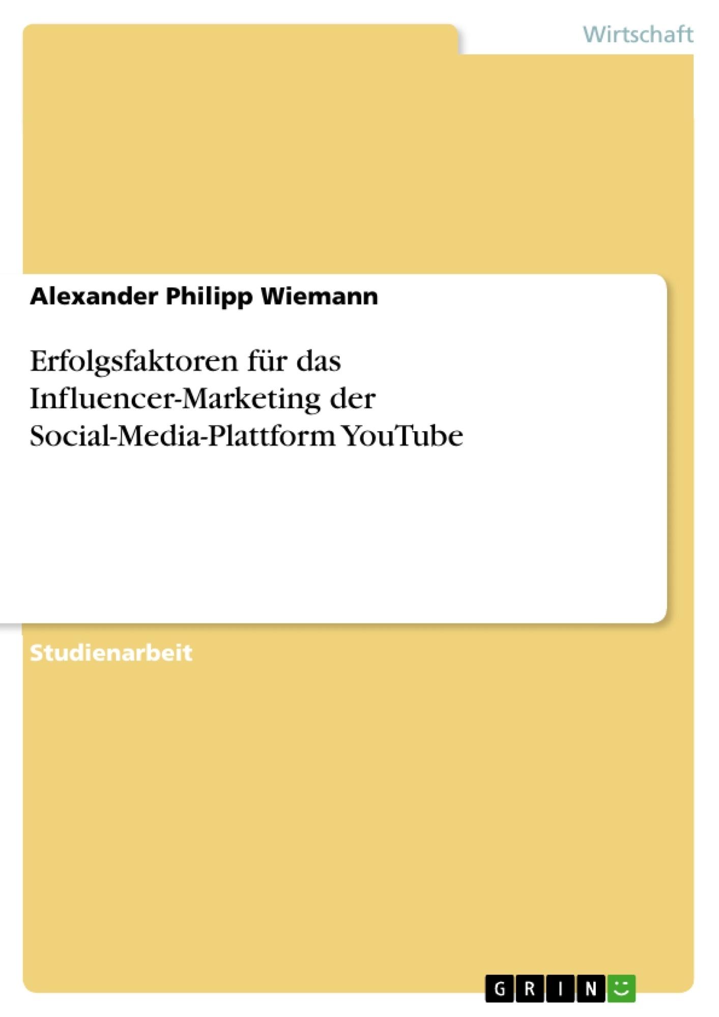 Titel: Erfolgsfaktoren für das Influencer-Marketing der Social-Media-Plattform YouTube