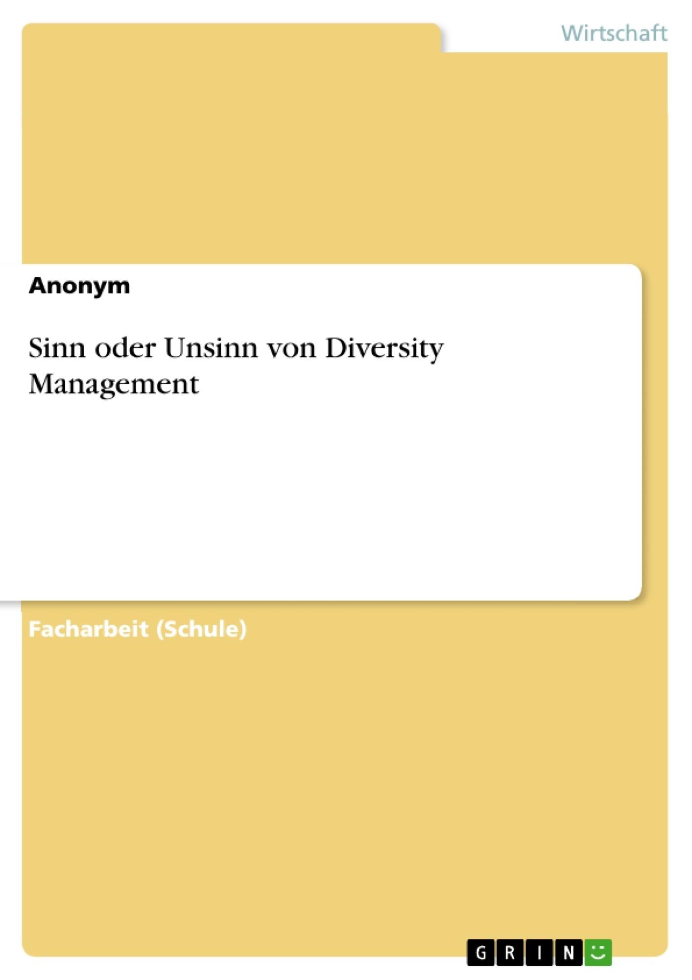 Titel: Sinn oder Unsinn von Diversity Management