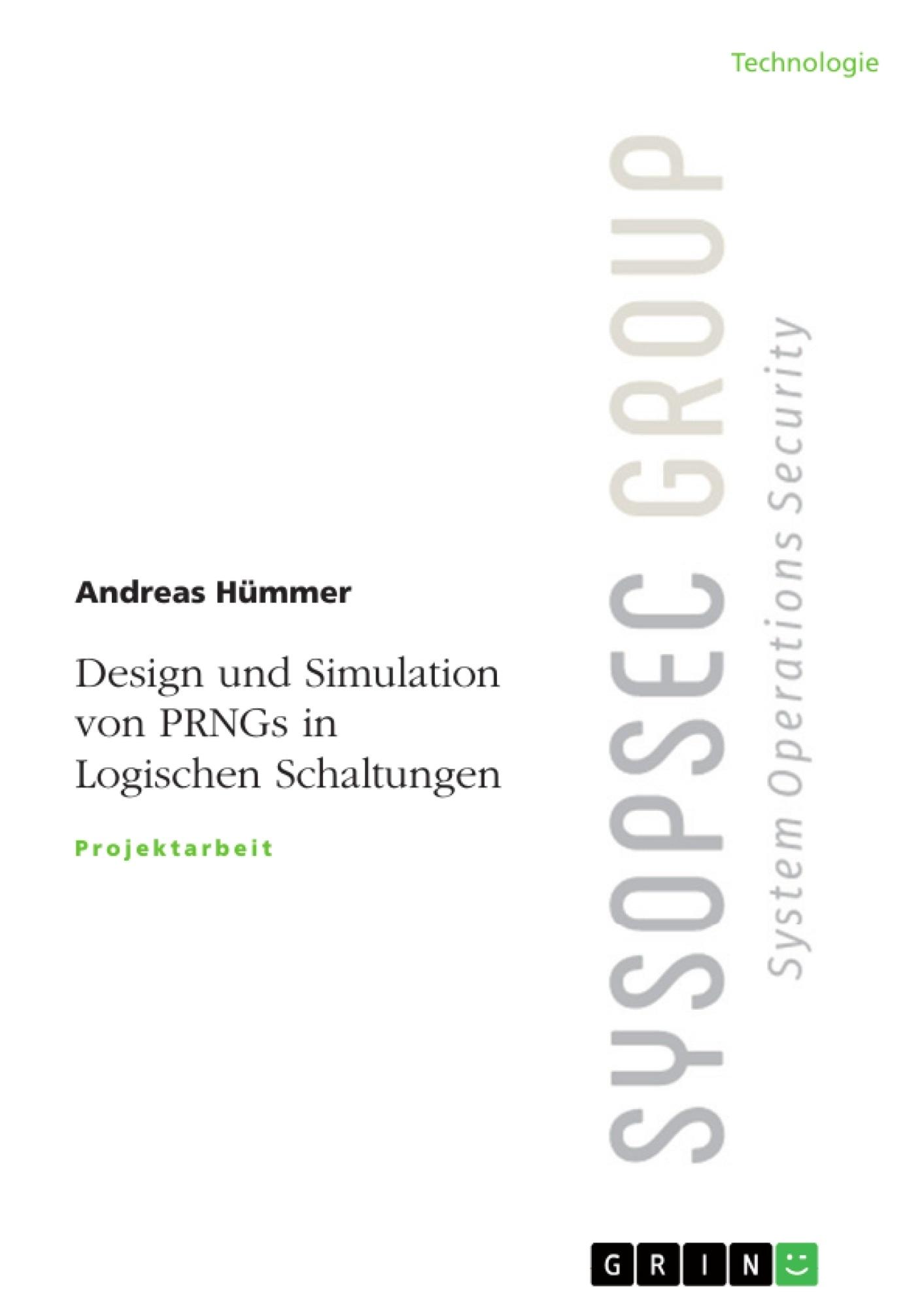 Titel: Design und Simulation von PRNGs in Logischen Schaltungen