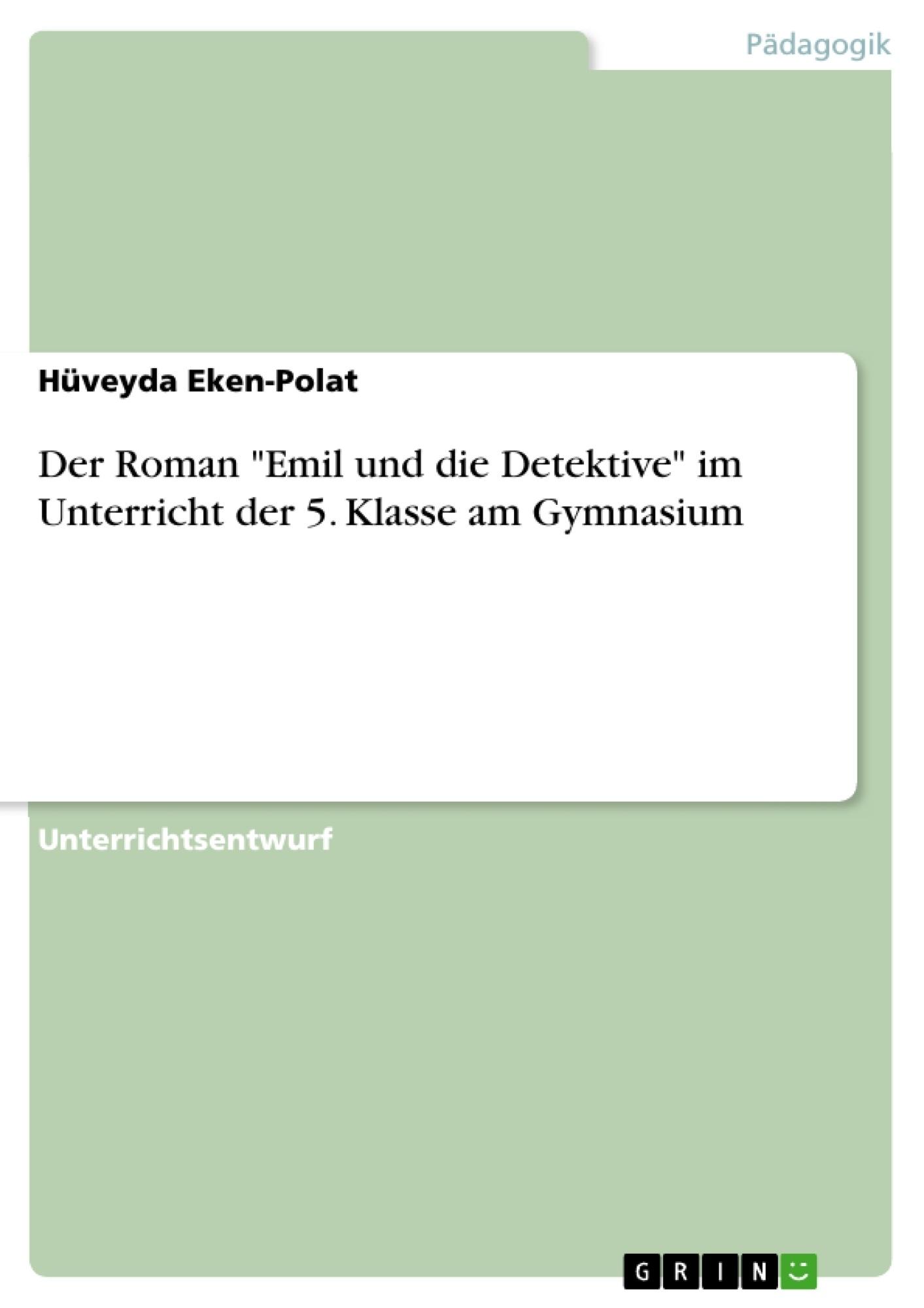 """Titel: Der Roman """"Emil und die Detektive"""" im Unterricht der 5. Klasse am Gymnasium"""