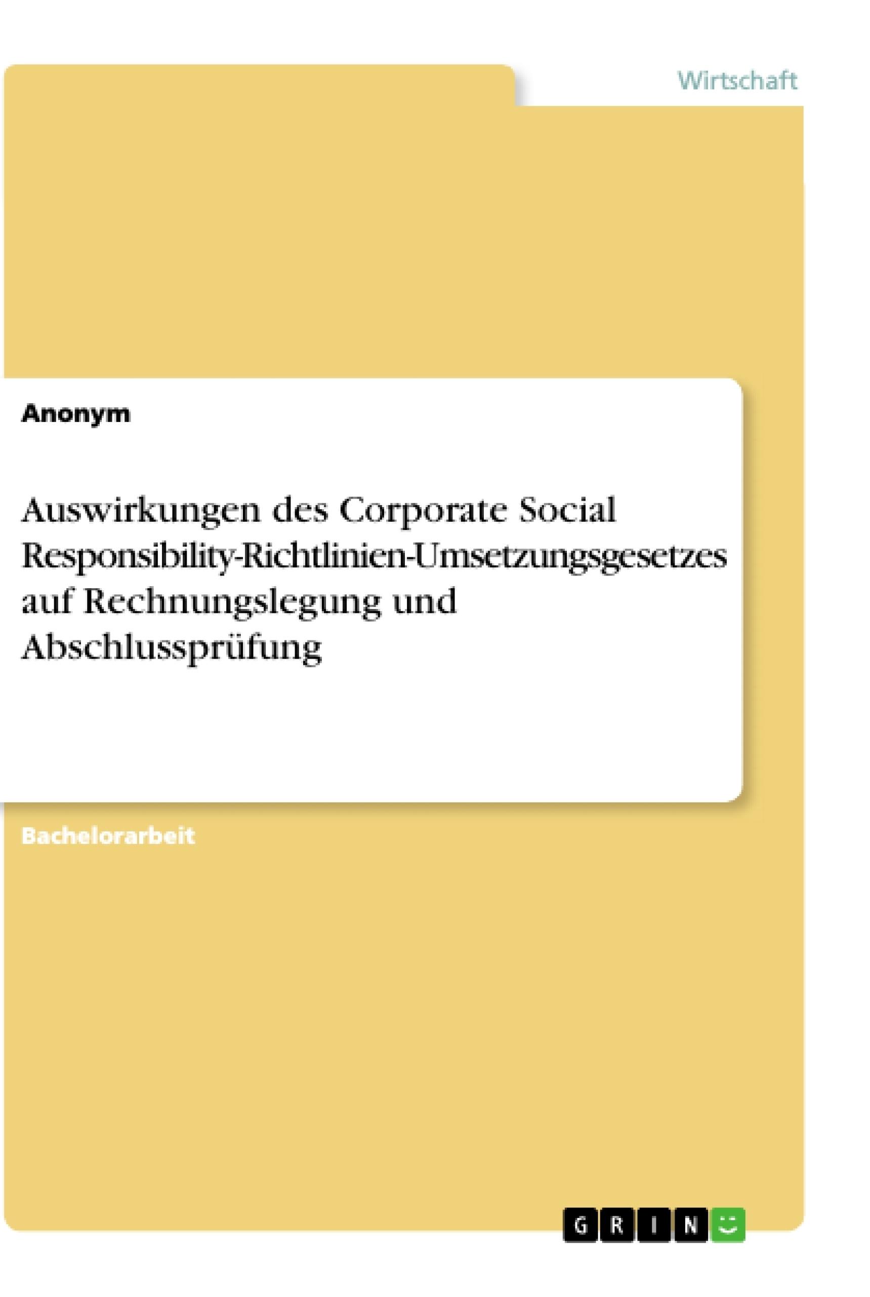Titel: Auswirkungen des Corporate Social Responsibility-Richtlinien-Umsetzungsgesetzes auf Rechnungslegung und Abschlussprüfung