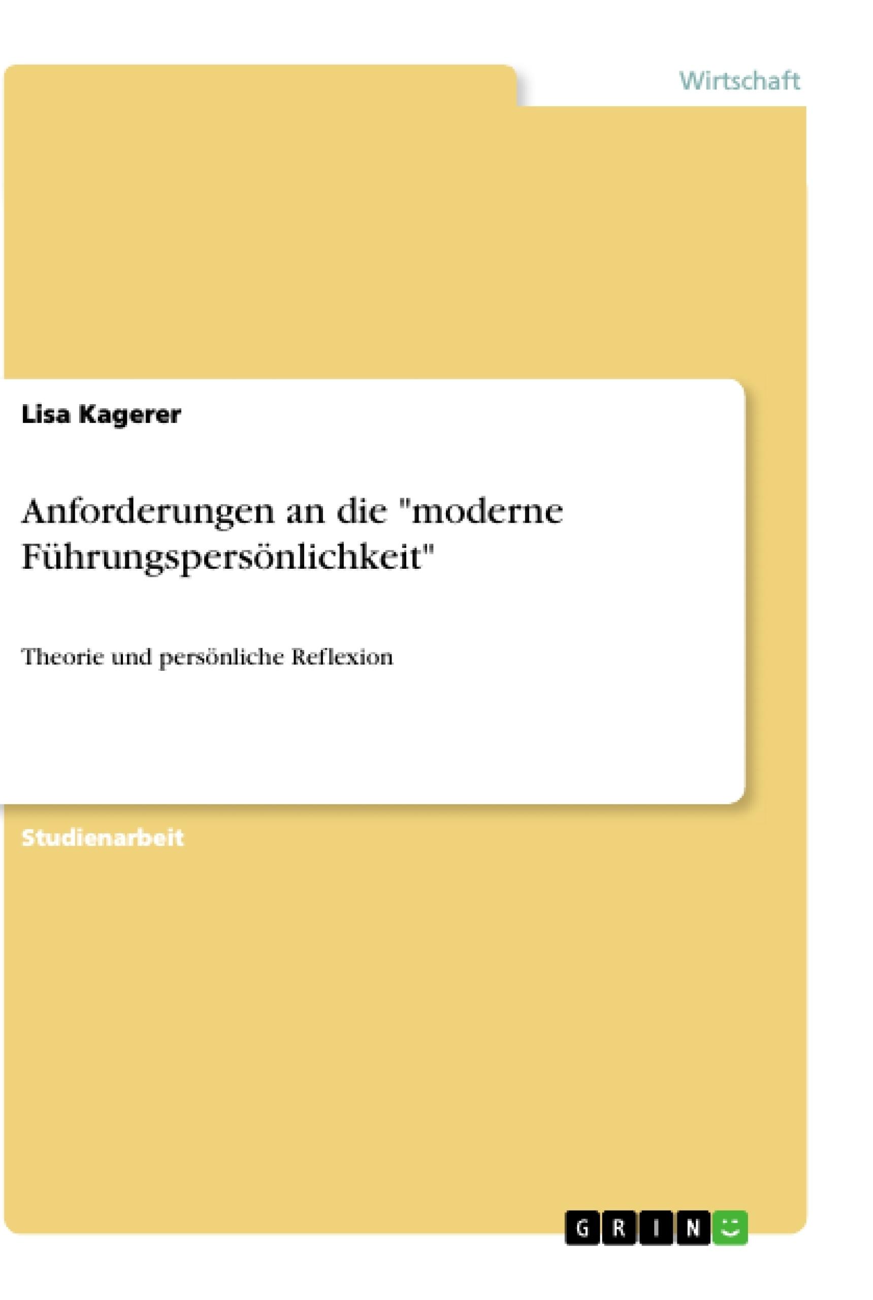 """Titel: Anforderungen an die """"moderne Führungspersönlichkeit"""""""