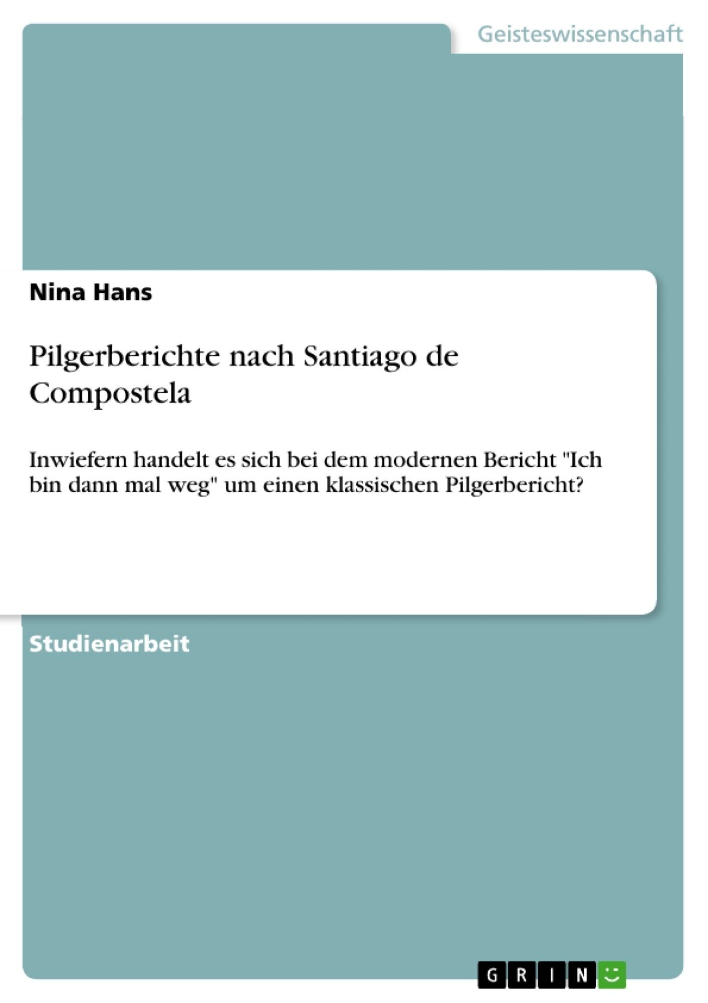 Titel: Pilgerberichte nach Santiago de Compostela