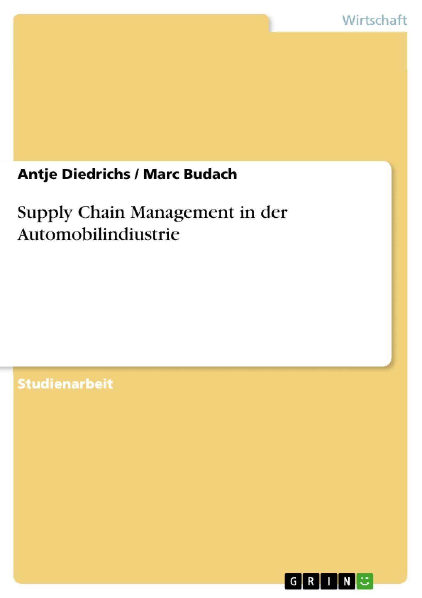 Titel: Supply Chain Management in der Automobilindiustrie