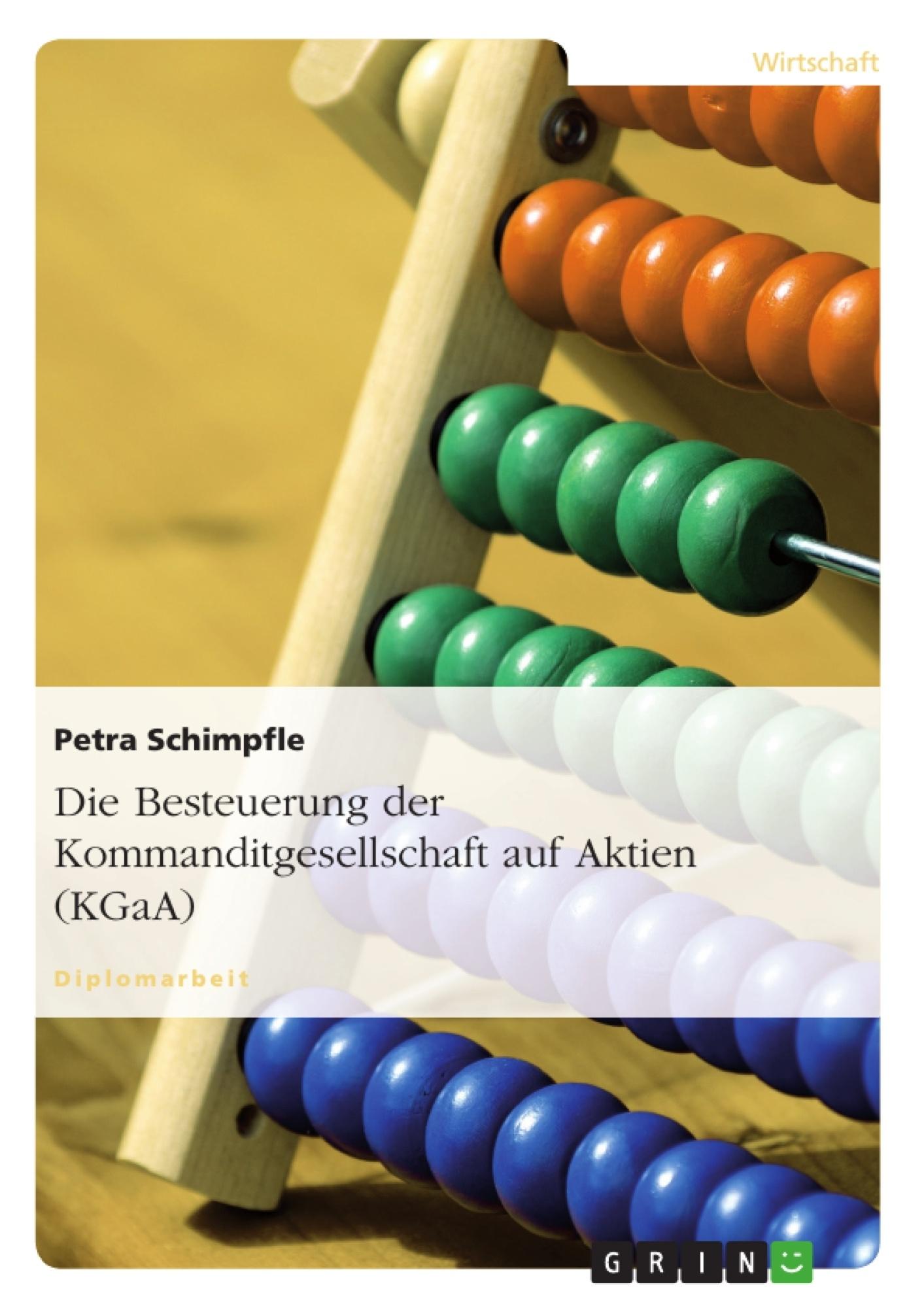 Titel: Die Besteuerung der Kommanditgesellschaft auf Aktien (KGaA)