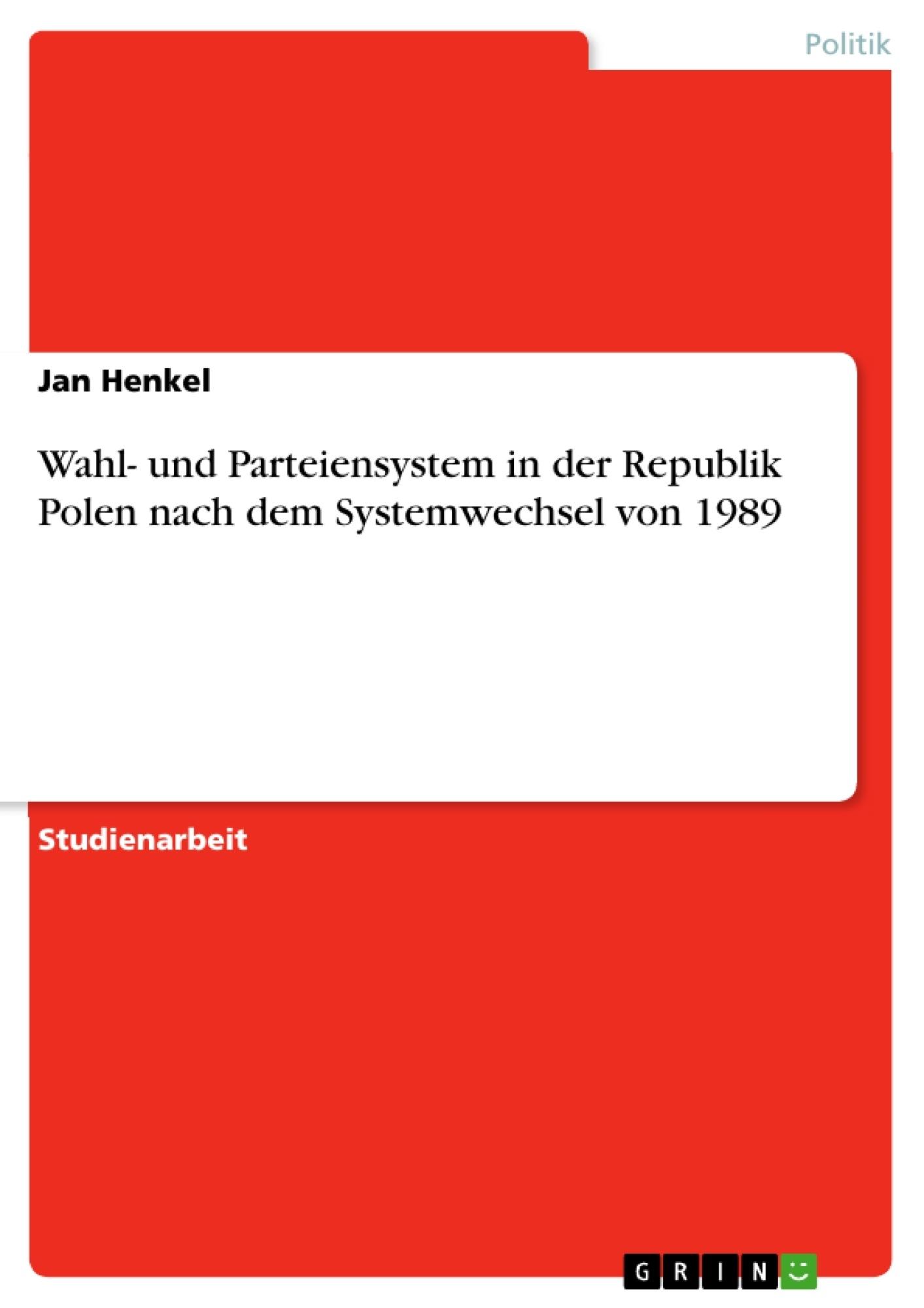 Titel: Wahl- und Parteiensystem in der Republik Polen nach dem Systemwechsel von 1989