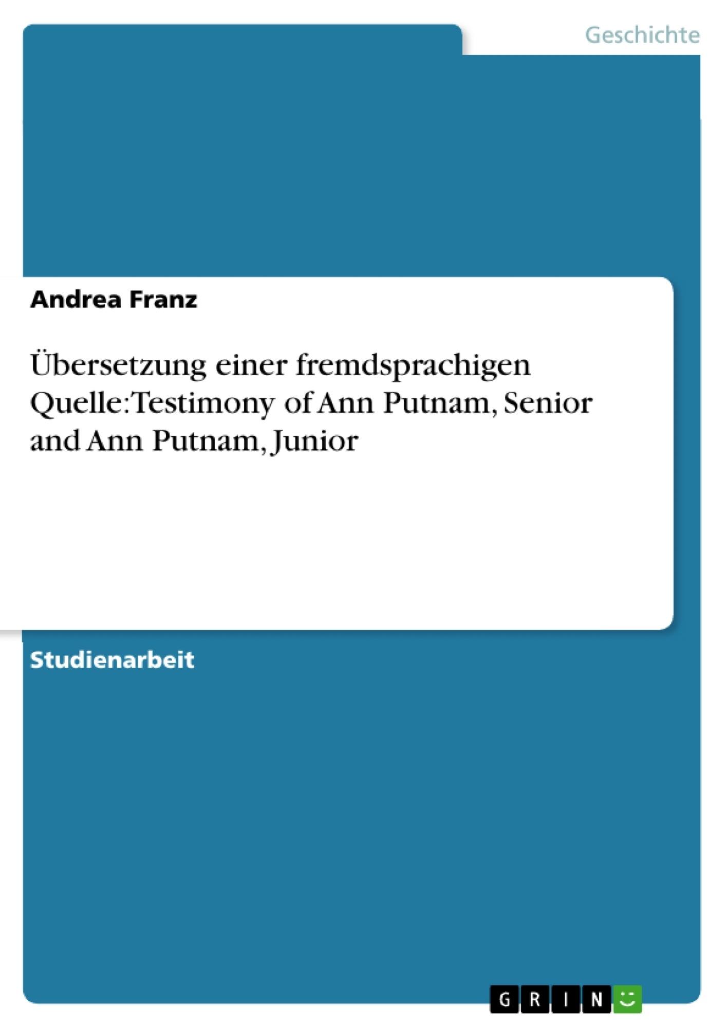Titel: Übersetzung einer fremdsprachigen Quelle:Testimony of Ann Putnam, Senior and Ann Putnam, Junior