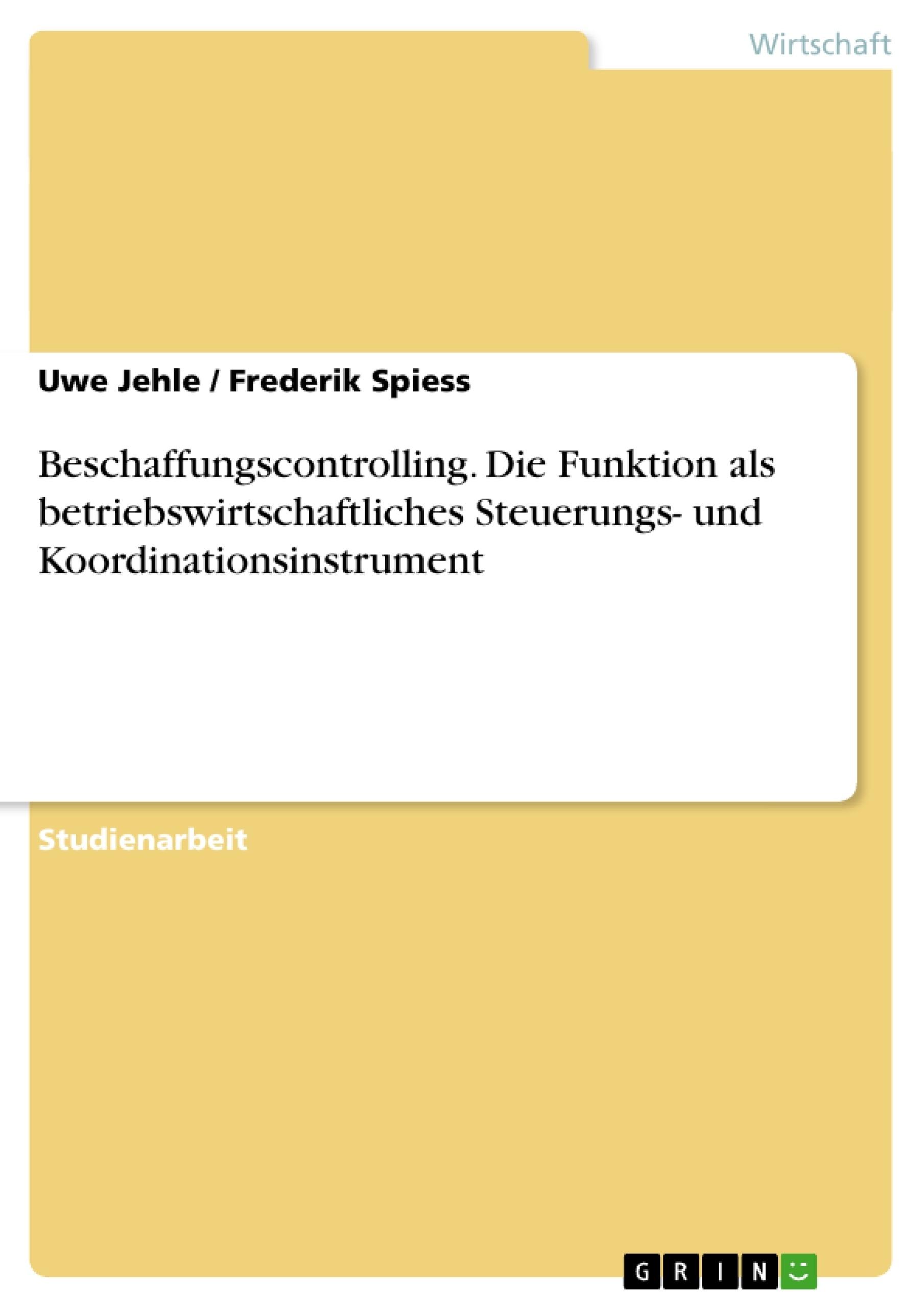 Titel: Beschaffungscontrolling. Die Funktion als betriebswirtschaftliches Steuerungs- und Koordinationsinstrument