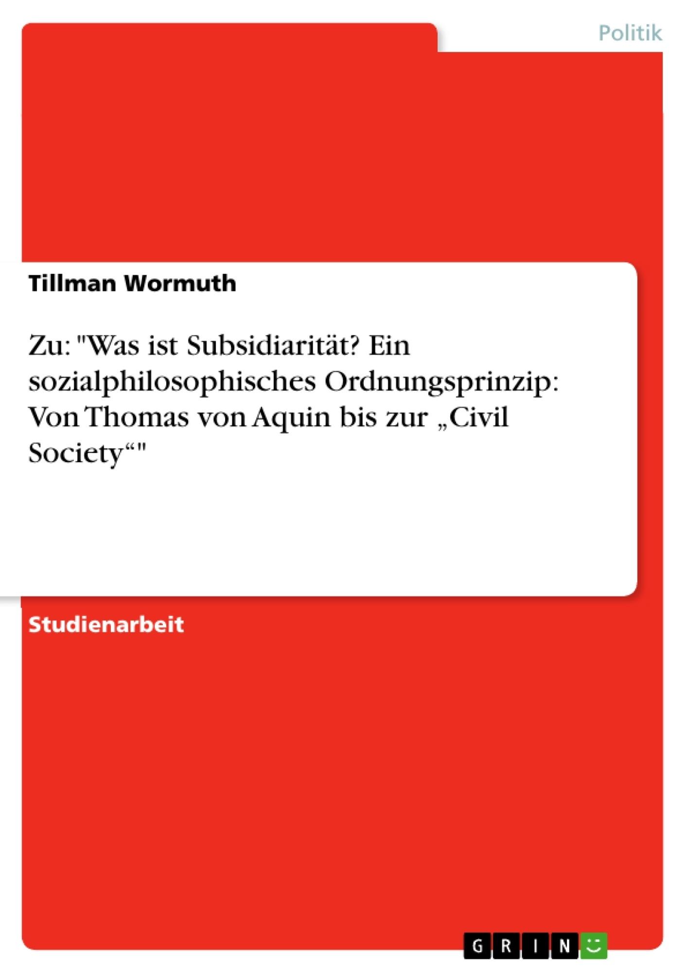 """Titel: Zu: """"Was ist Subsidiarität? Ein sozialphilosophisches Ordnungsprinzip: Von Thomas von Aquin bis zur """"Civil Society"""""""""""