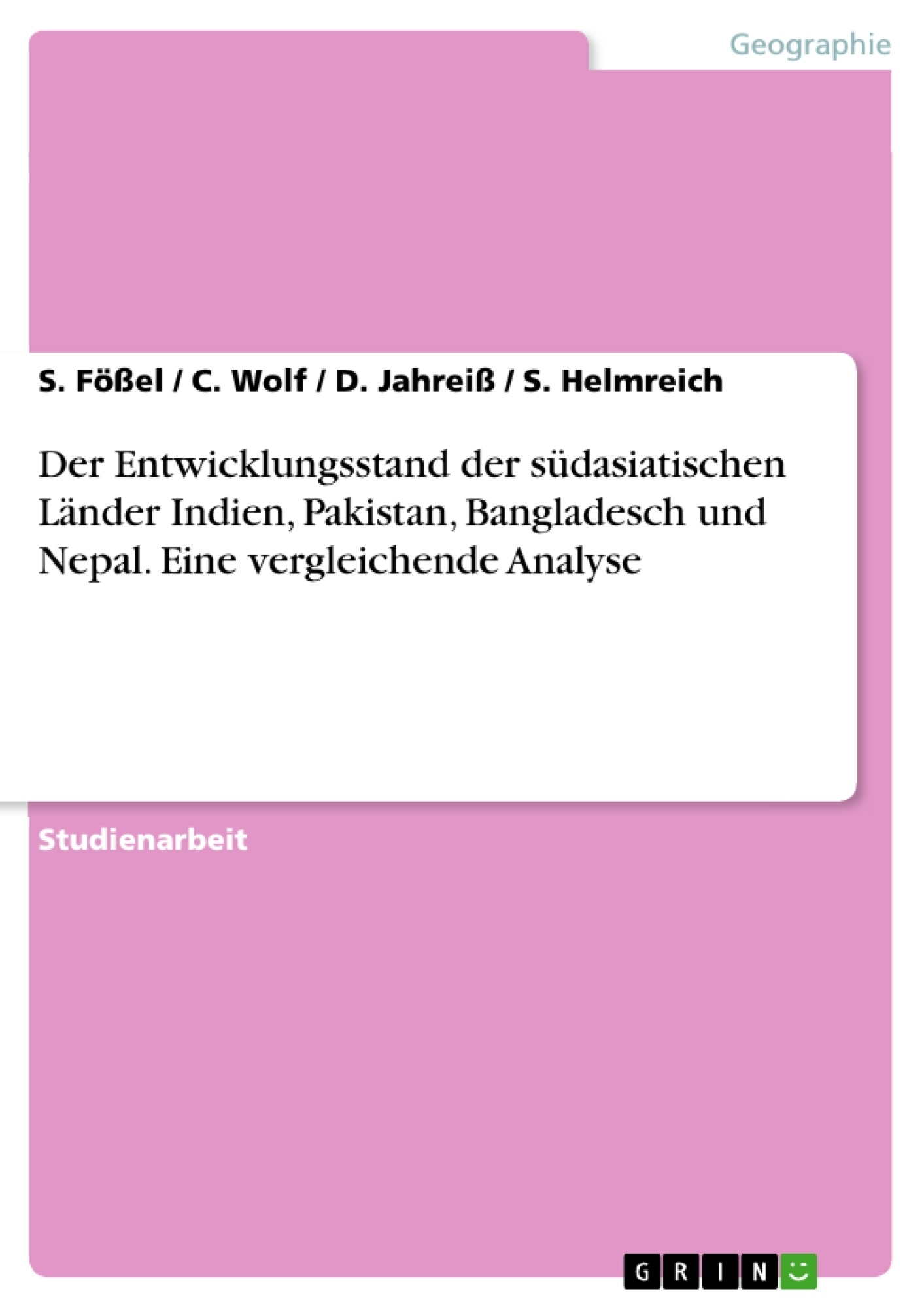 Titel: Der Entwicklungsstand der südasiatischen Länder Indien, Pakistan, Bangladesch und Nepal. Eine vergleichende Analyse