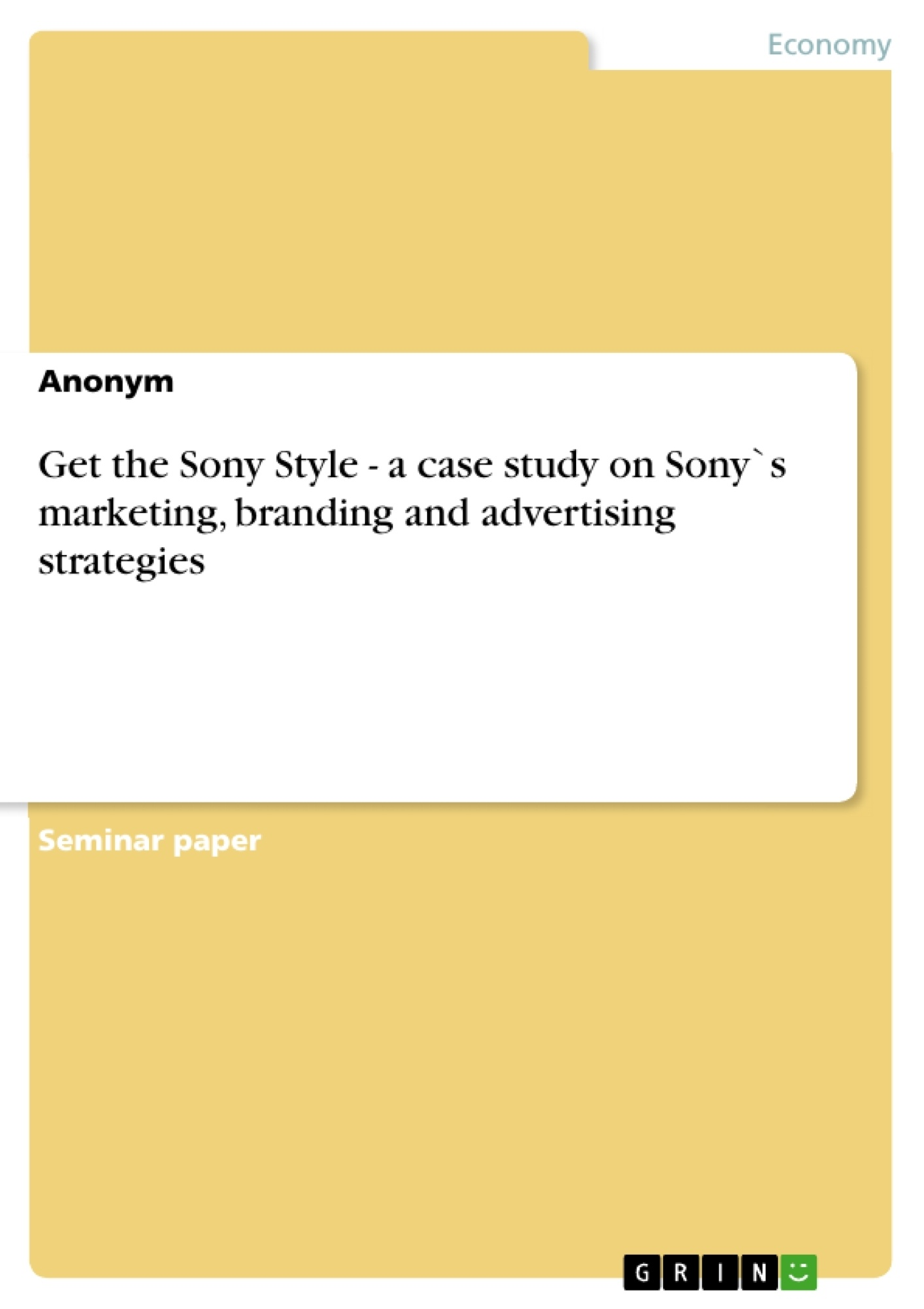 Title: Get the Sony Style - a case study on Sony`s marketing, branding and advertising strategies