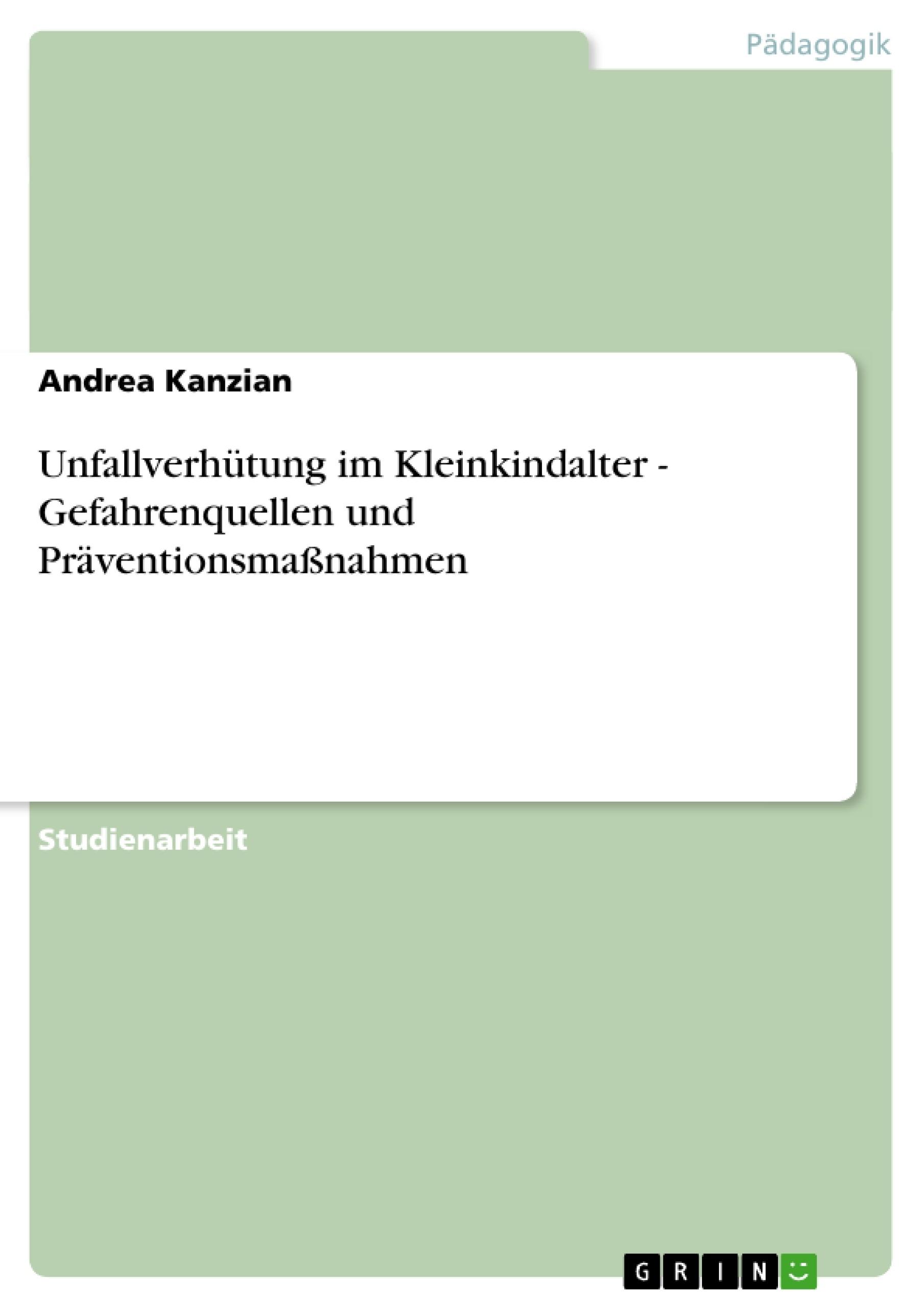 Titel: Unfallverhütung im Kleinkindalter - Gefahrenquellen und Präventionsmaßnahmen