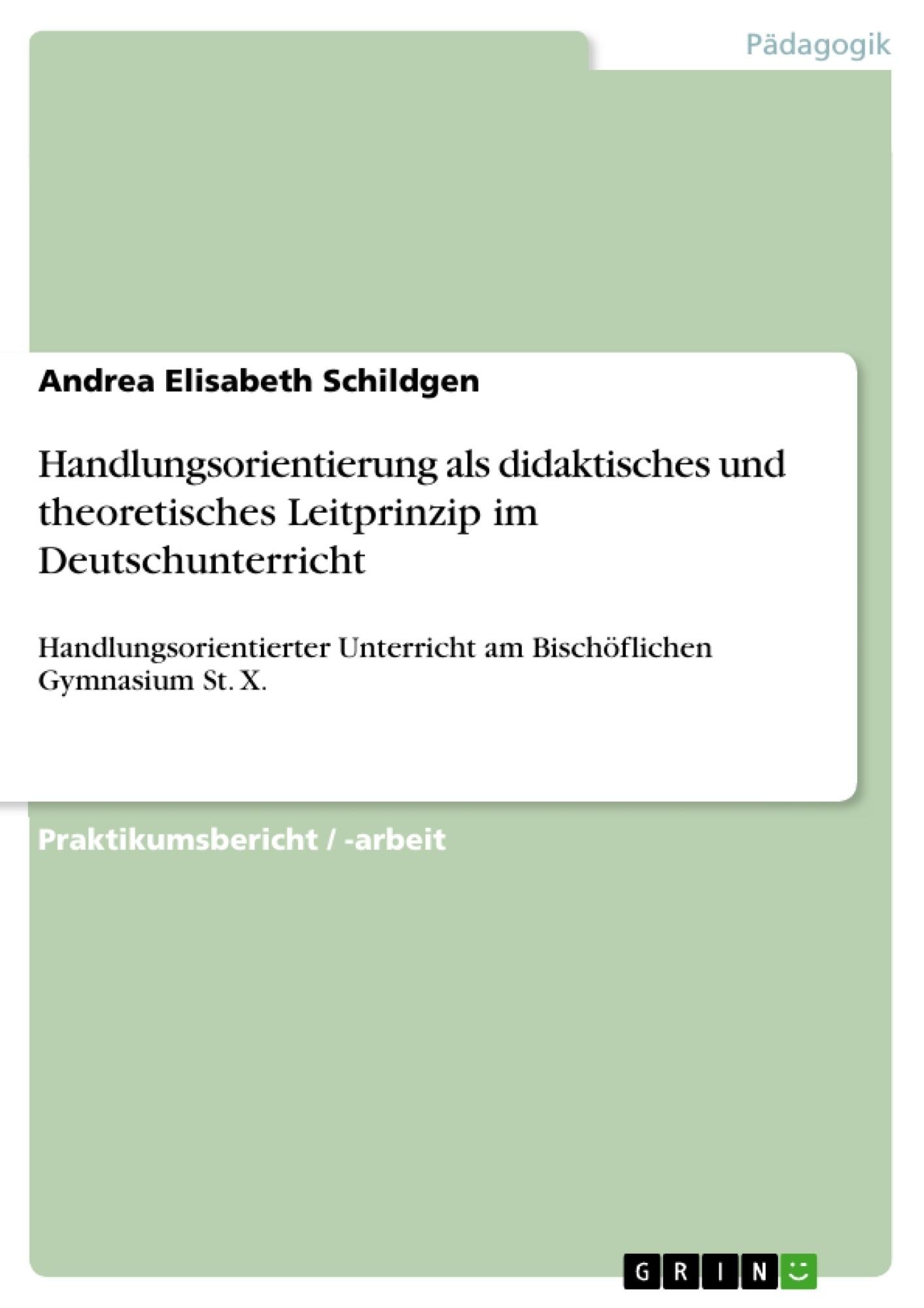 Titel: Handlungsorientierung als didaktisches und theoretisches Leitprinzip im Deutschunterricht
