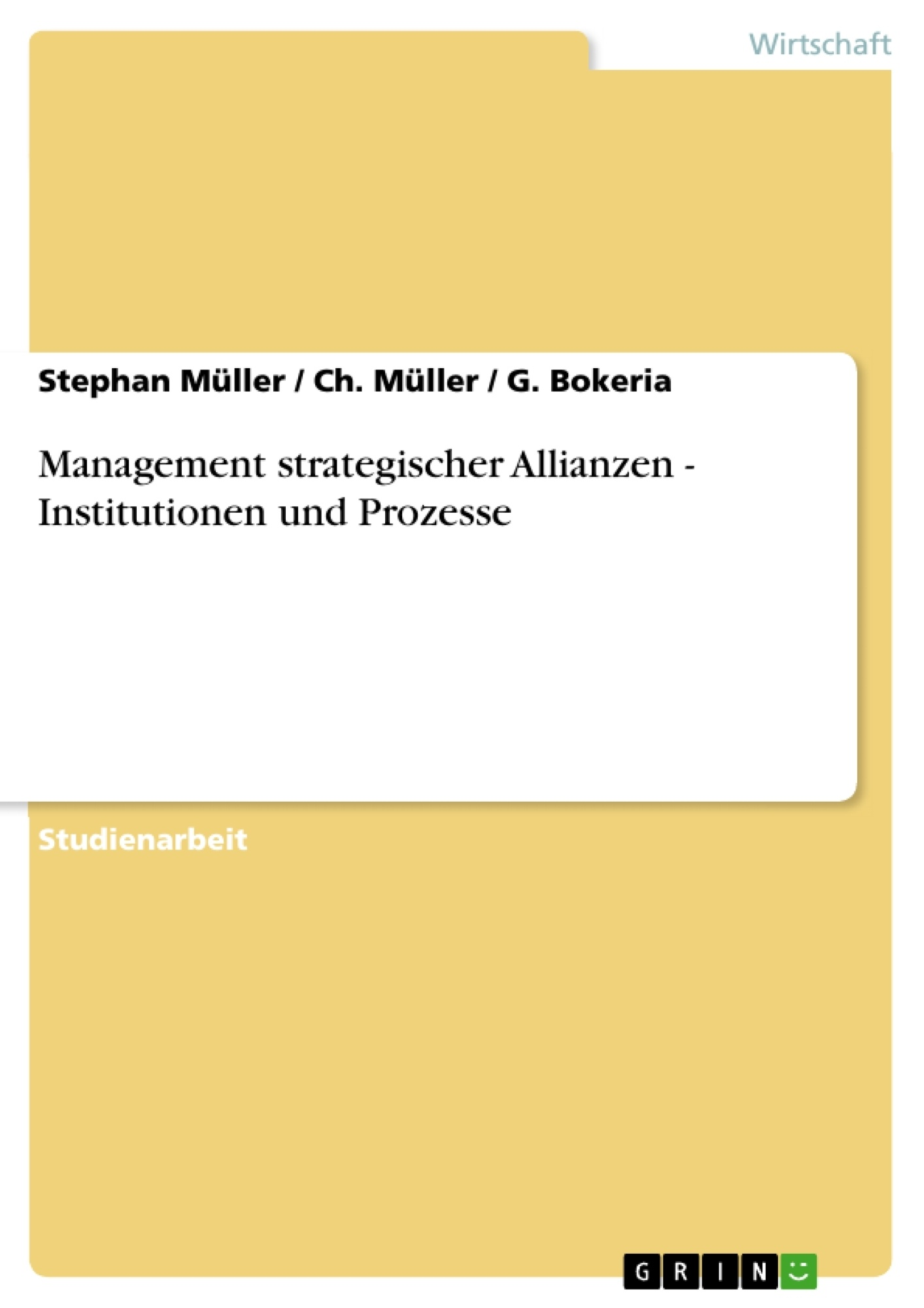 Titel: Management strategischer Allianzen - Institutionen und Prozesse