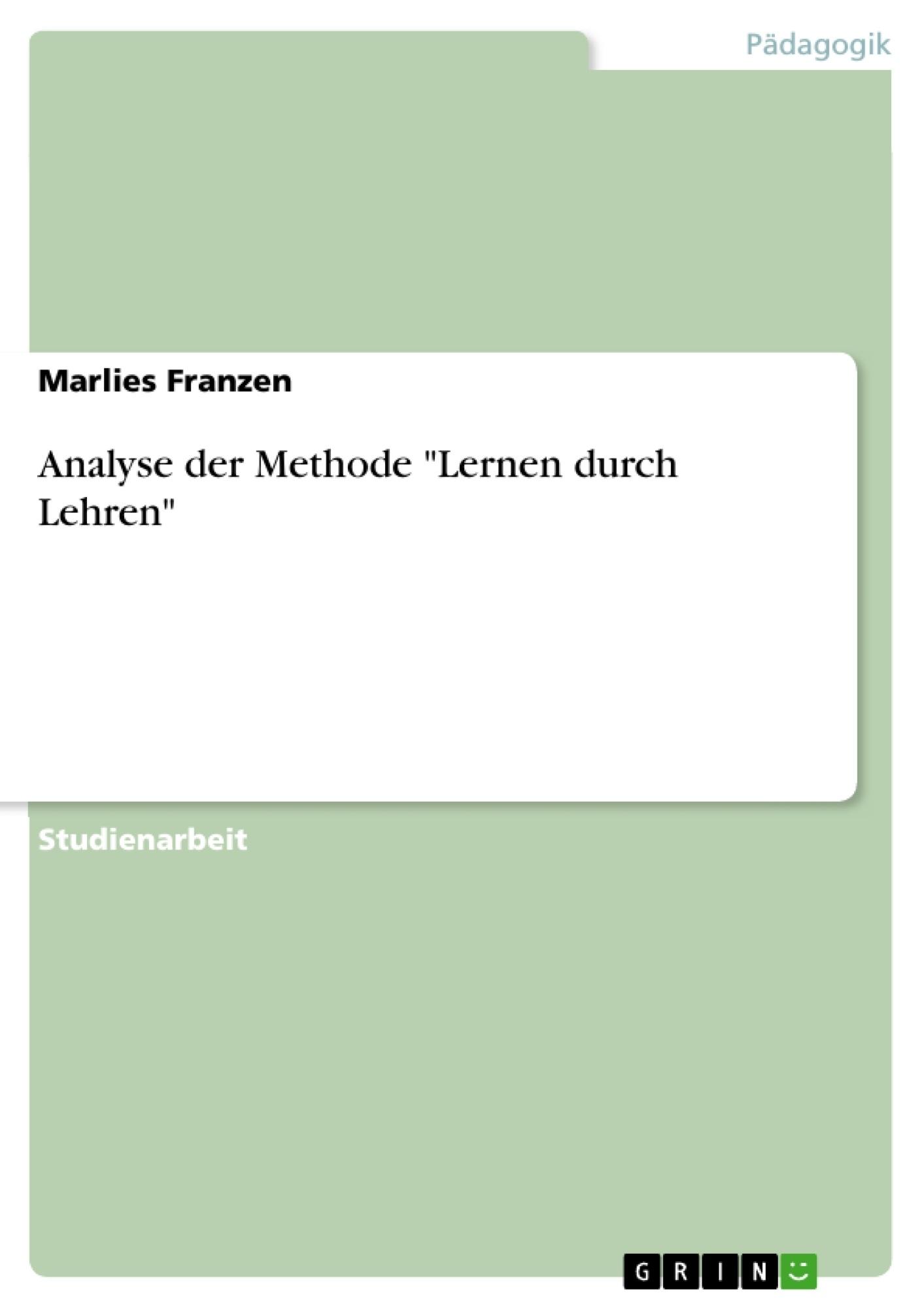 """Titel: Analyse der Methode """"Lernen durch Lehren"""""""