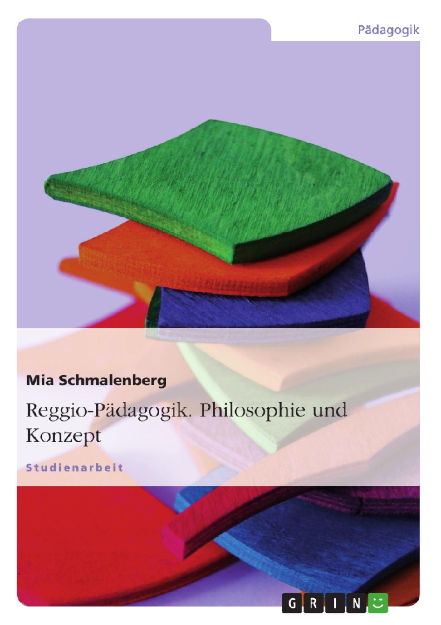 Titel: Reggio-Pädagogik. Philosophie und Konzept