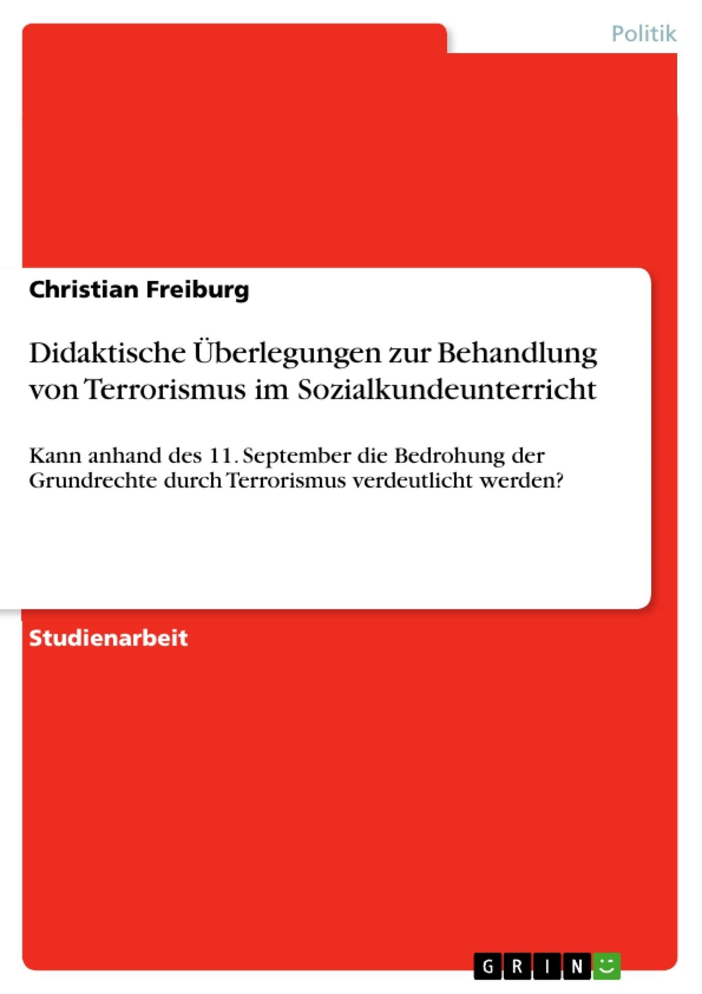 Titel: Didaktische Überlegungen zur Behandlung von Terrorismus im Sozialkundeunterricht