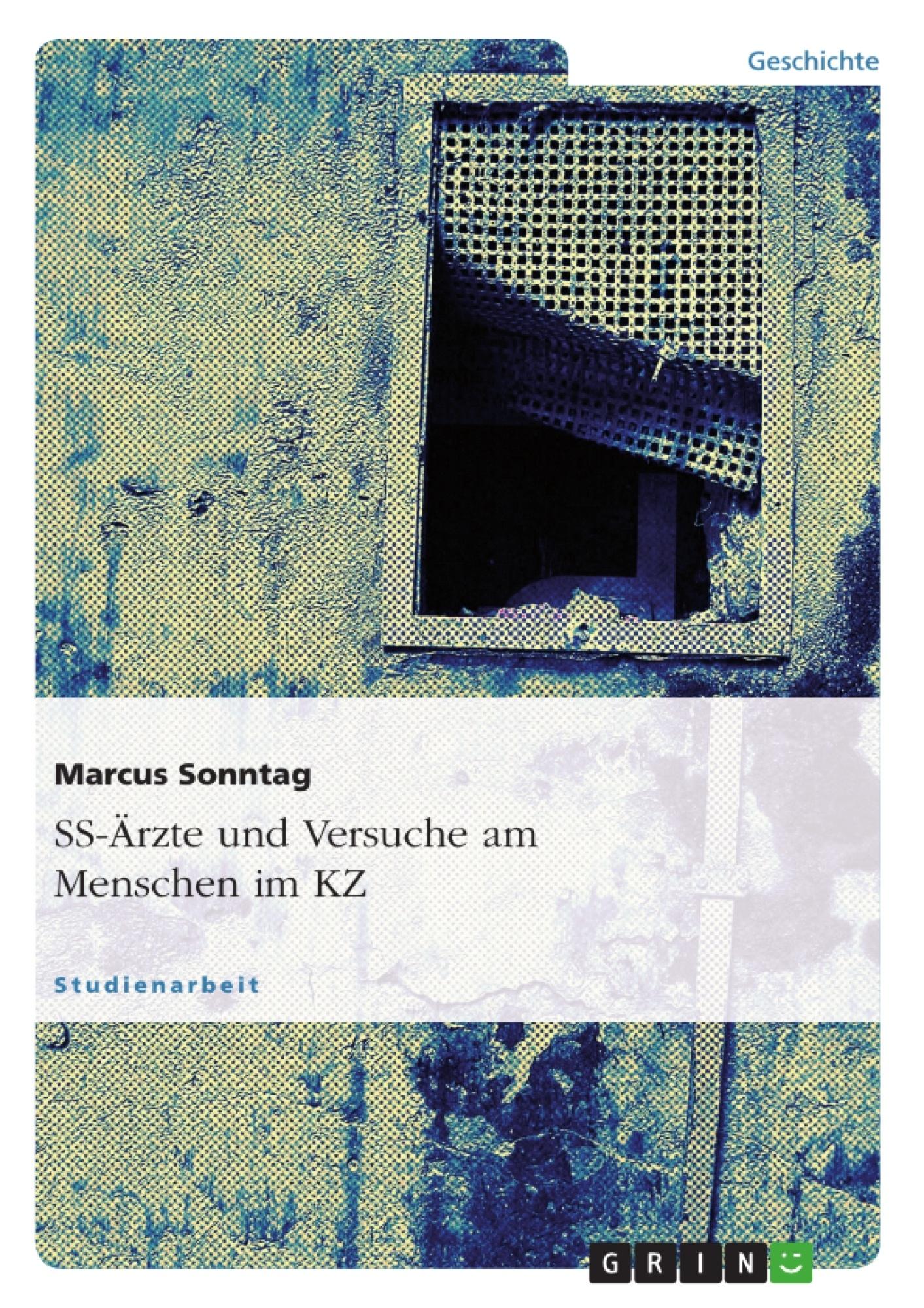 Titel: SS-Ärzte und Versuche am Menschen im KZ