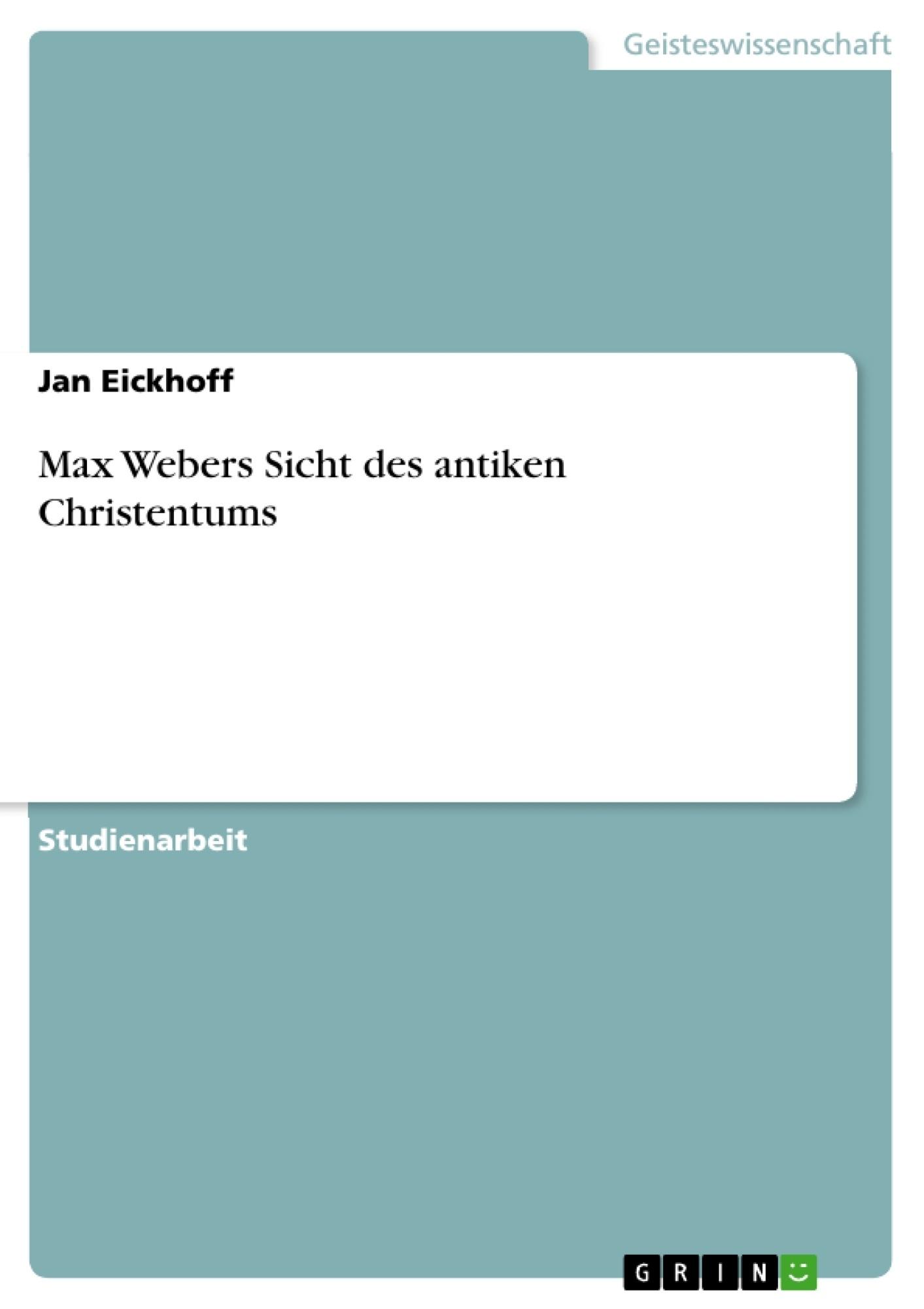Titel: Max Webers Sicht des antiken Christentums
