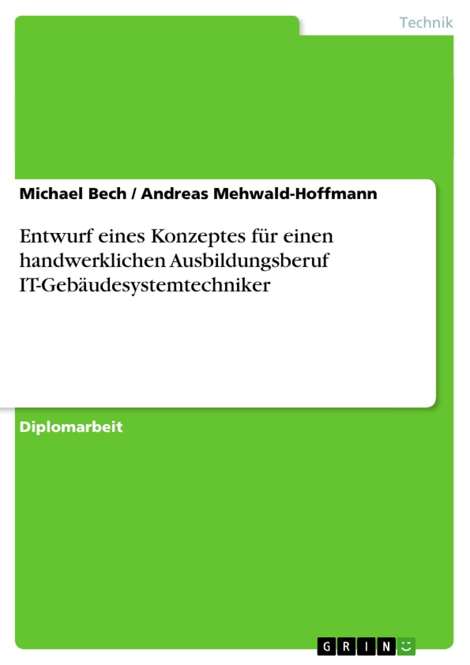 Titel: Entwurf eines Konzeptes für einen handwerklichen Ausbildungsberuf IT-Gebäudesystemtechniker