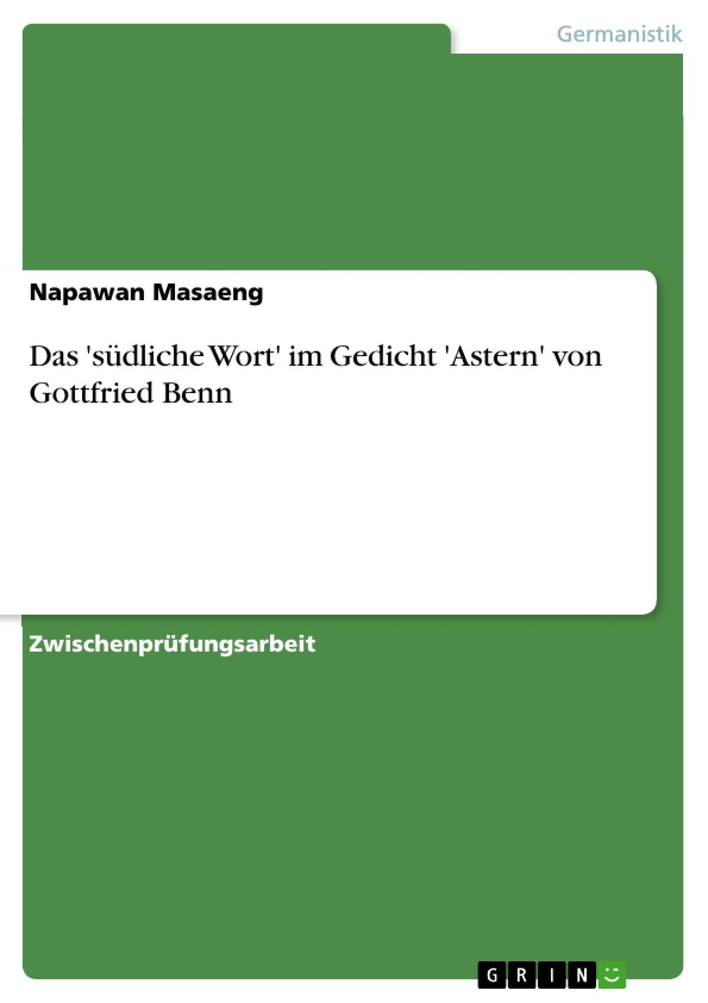 Titel: Das 'südliche Wort' im Gedicht 'Astern' von Gottfried Benn