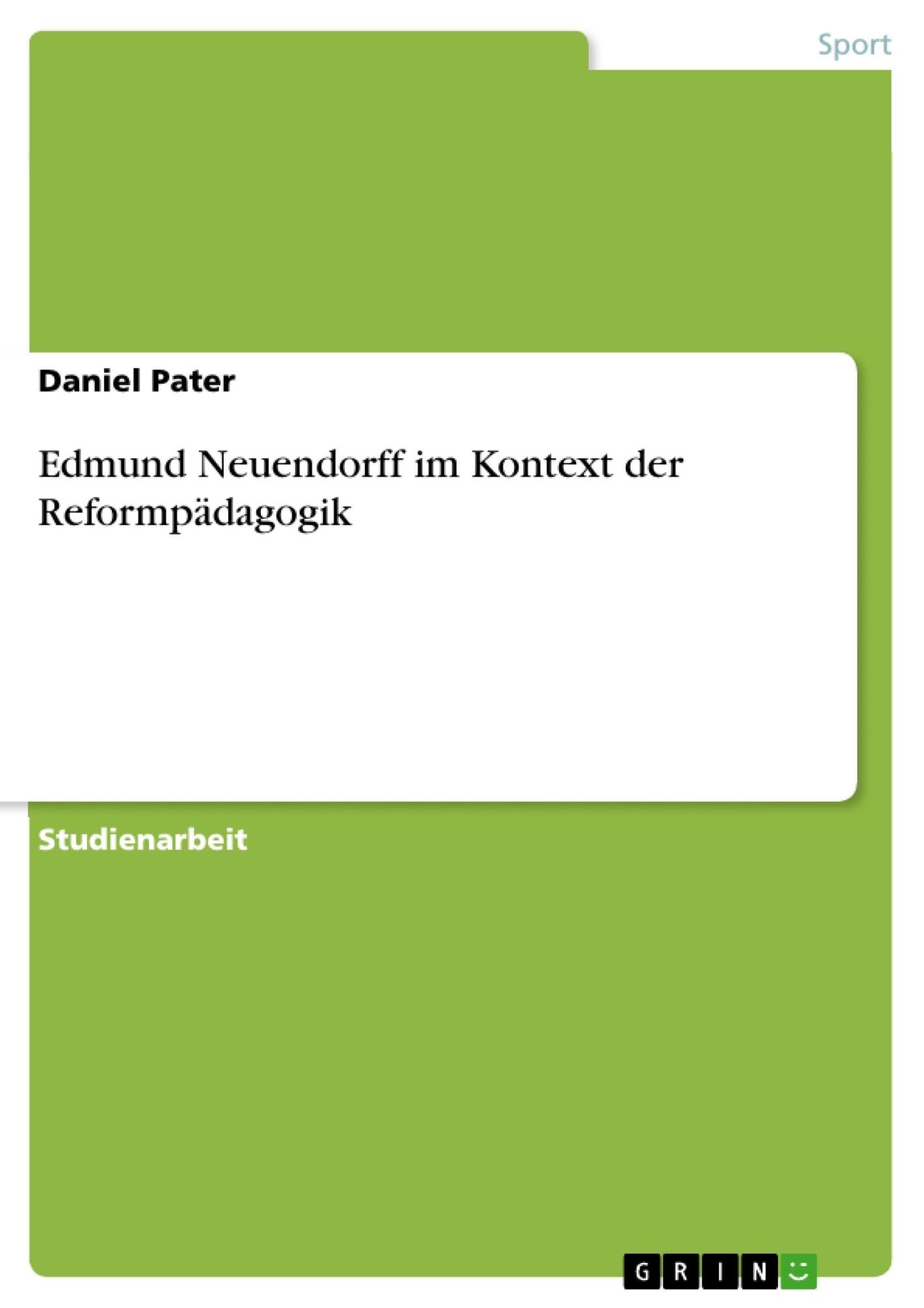 Titel: Edmund Neuendorff im Kontext der Reformpädagogik