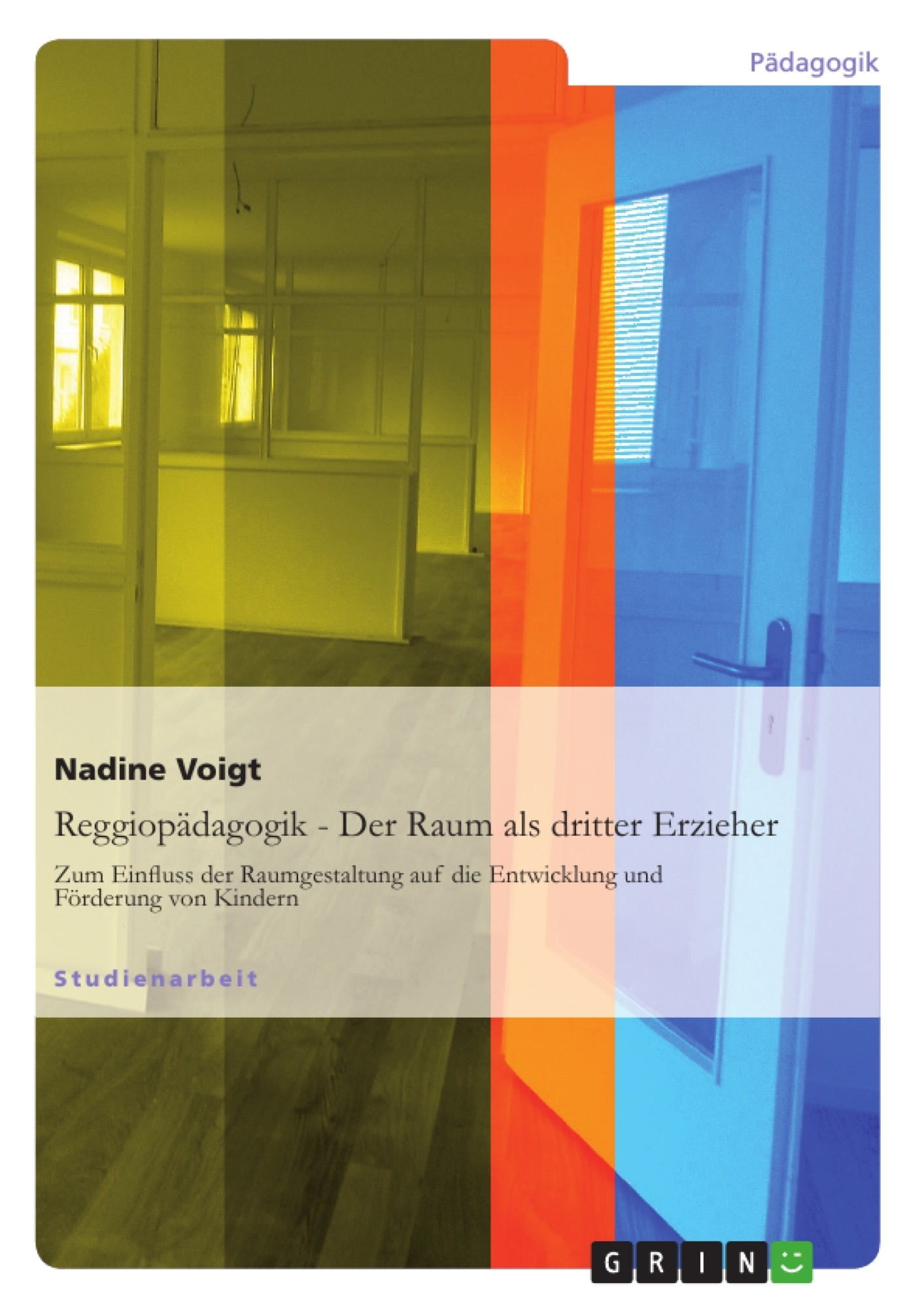 Titel: Reggiopädagogik - Der Raum als dritter Erzieher