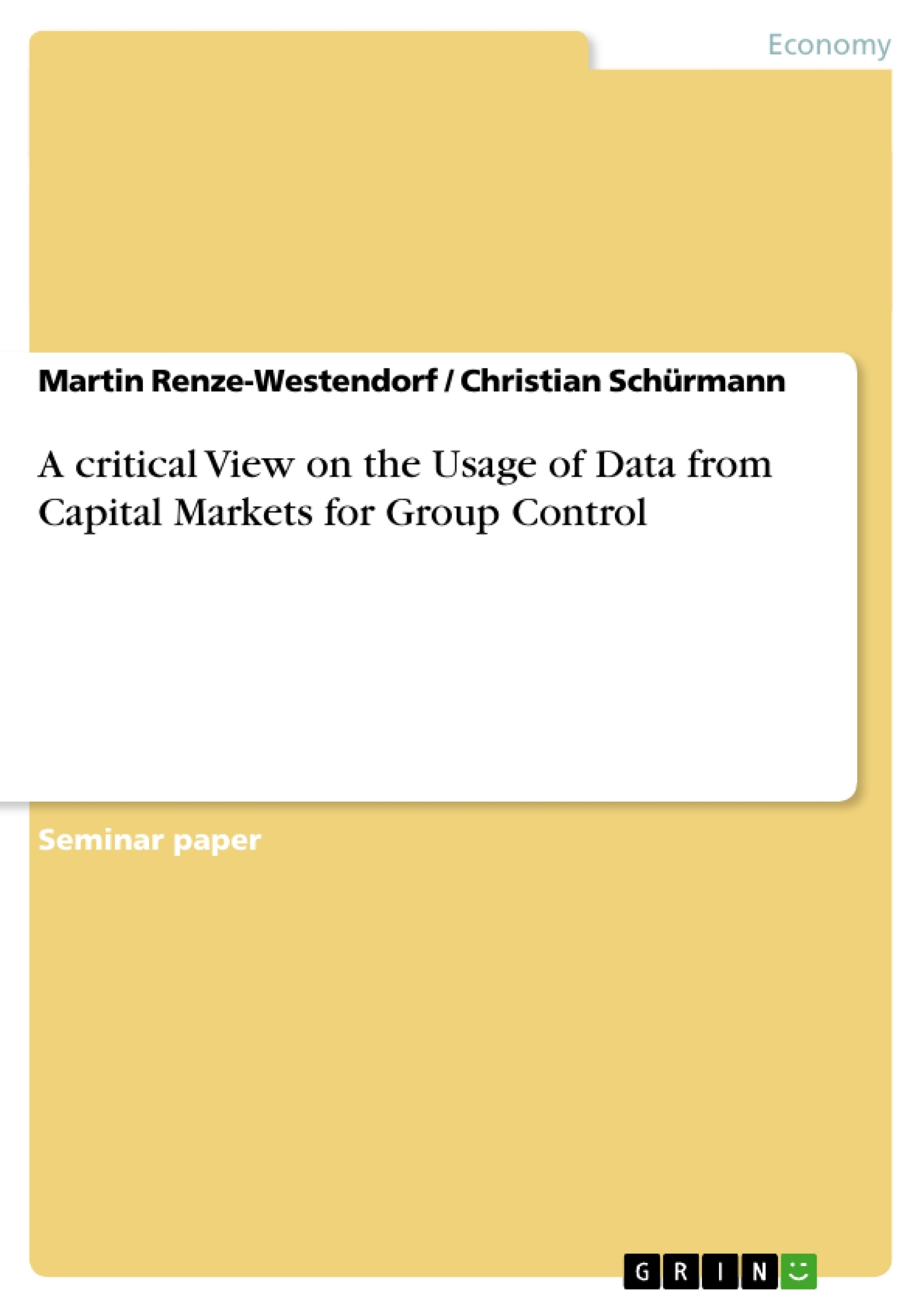 Title: A critical View on the Usage of Data from Capital Markets for Group Control
