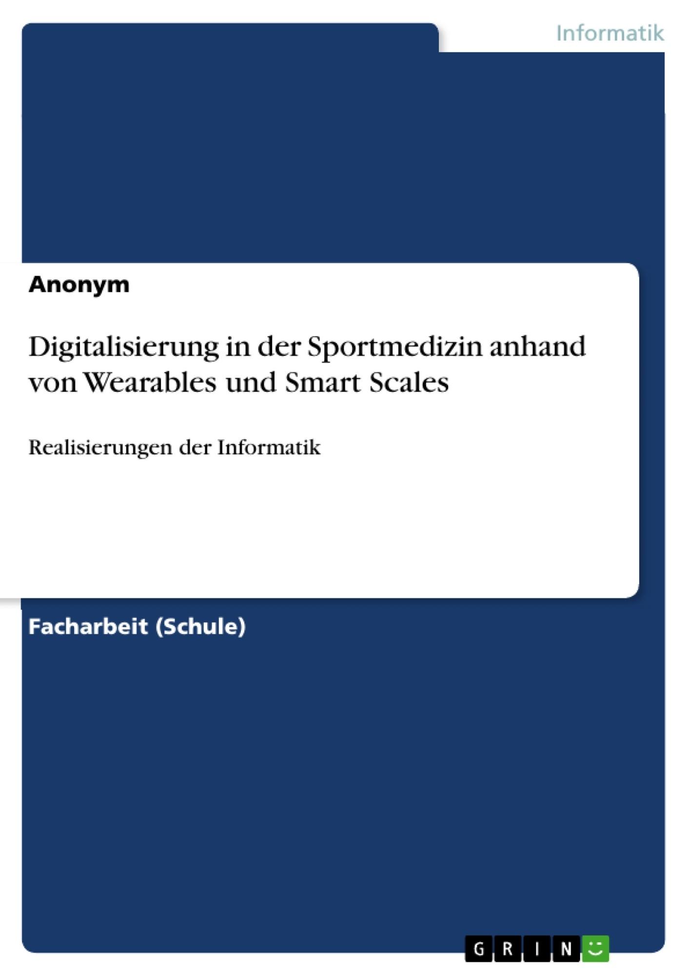 Titel: Digitalisierung in der Sportmedizin anhand von Wearables und Smart Scales