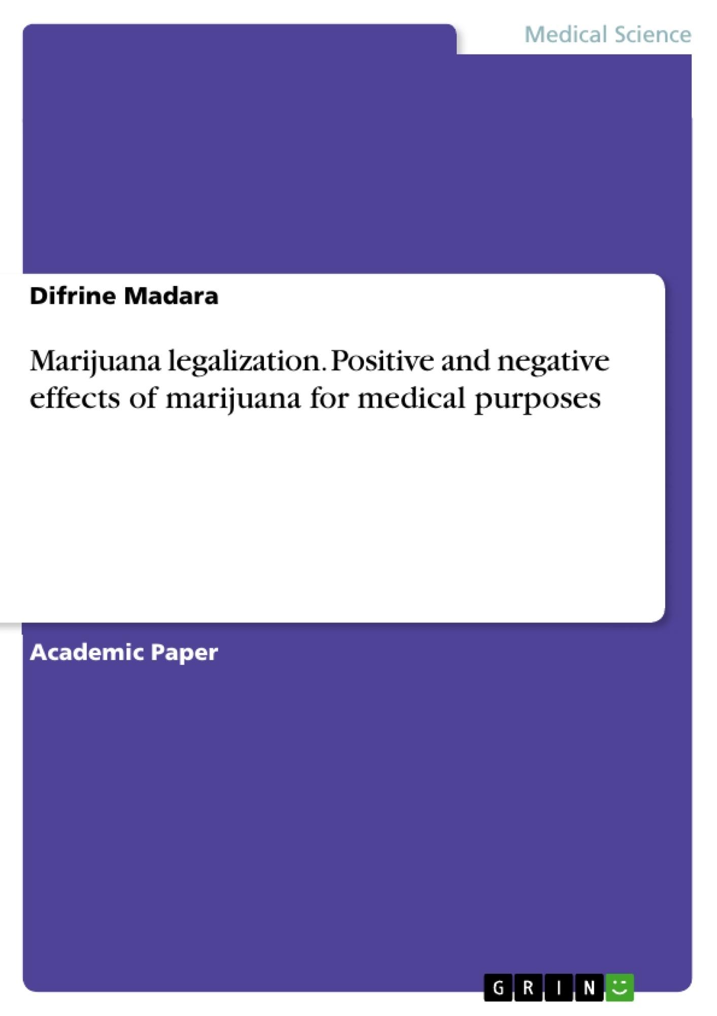 Title: Marijuana legalization. Positive and negative effects of marijuana for medical purposes