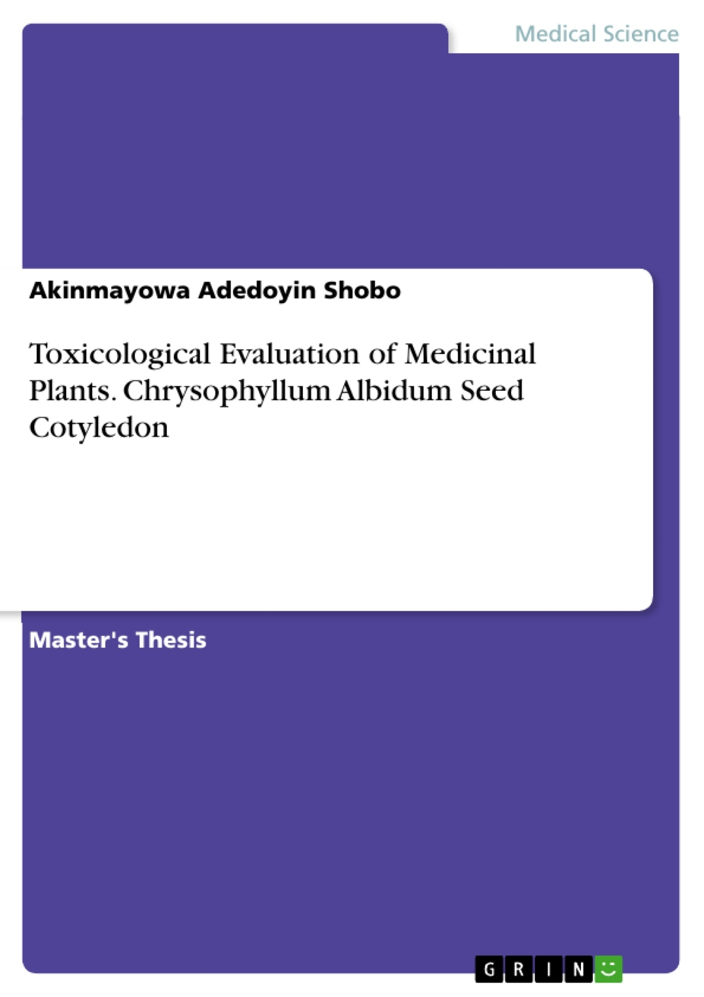 Title: Toxicological Evaluation of Medicinal Plants. Chrysophyllum Albidum Seed Cotyledon