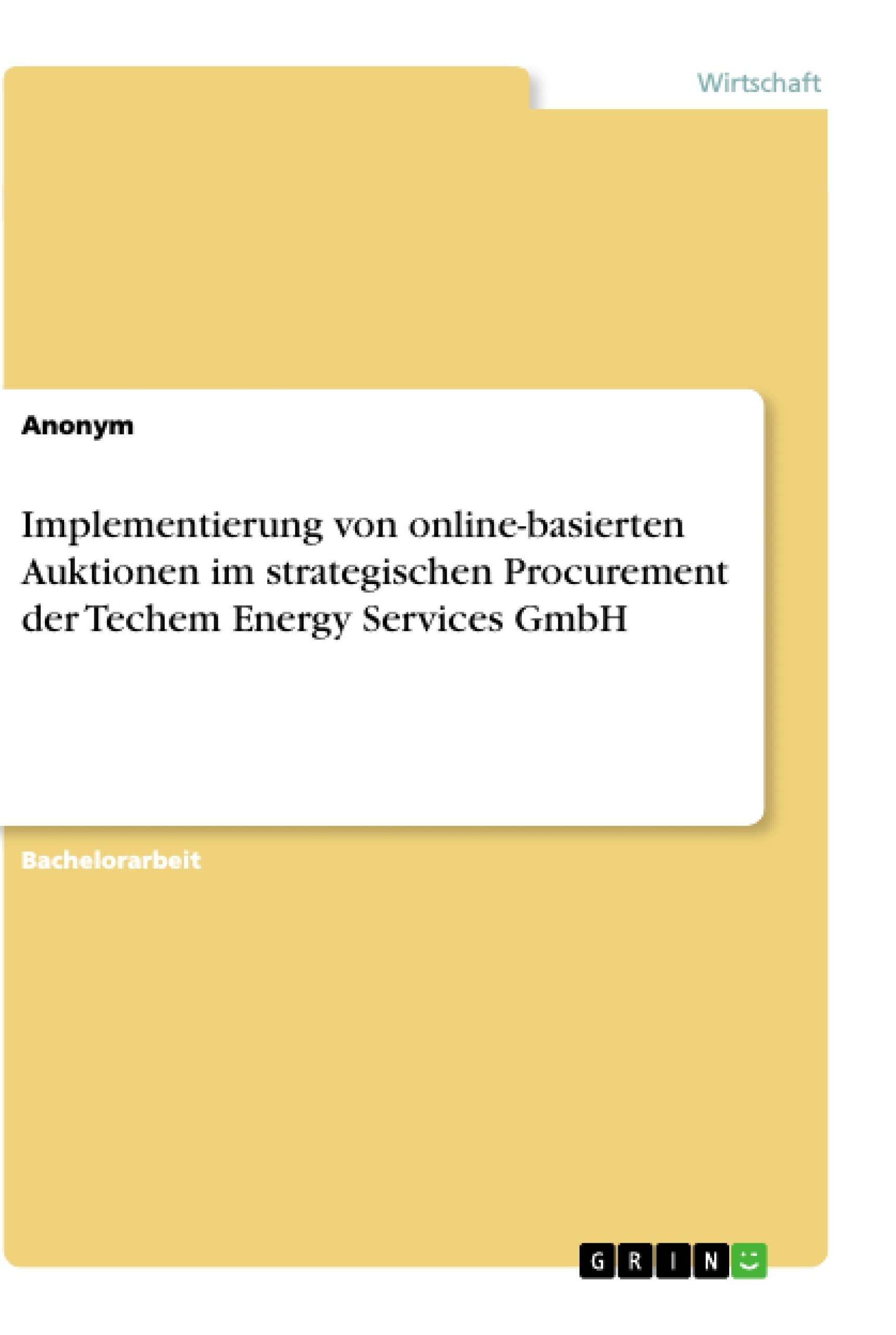 Titel: Implementierung von online-basierten Auktionen im strategischen Procurement der Techem Energy Services GmbH