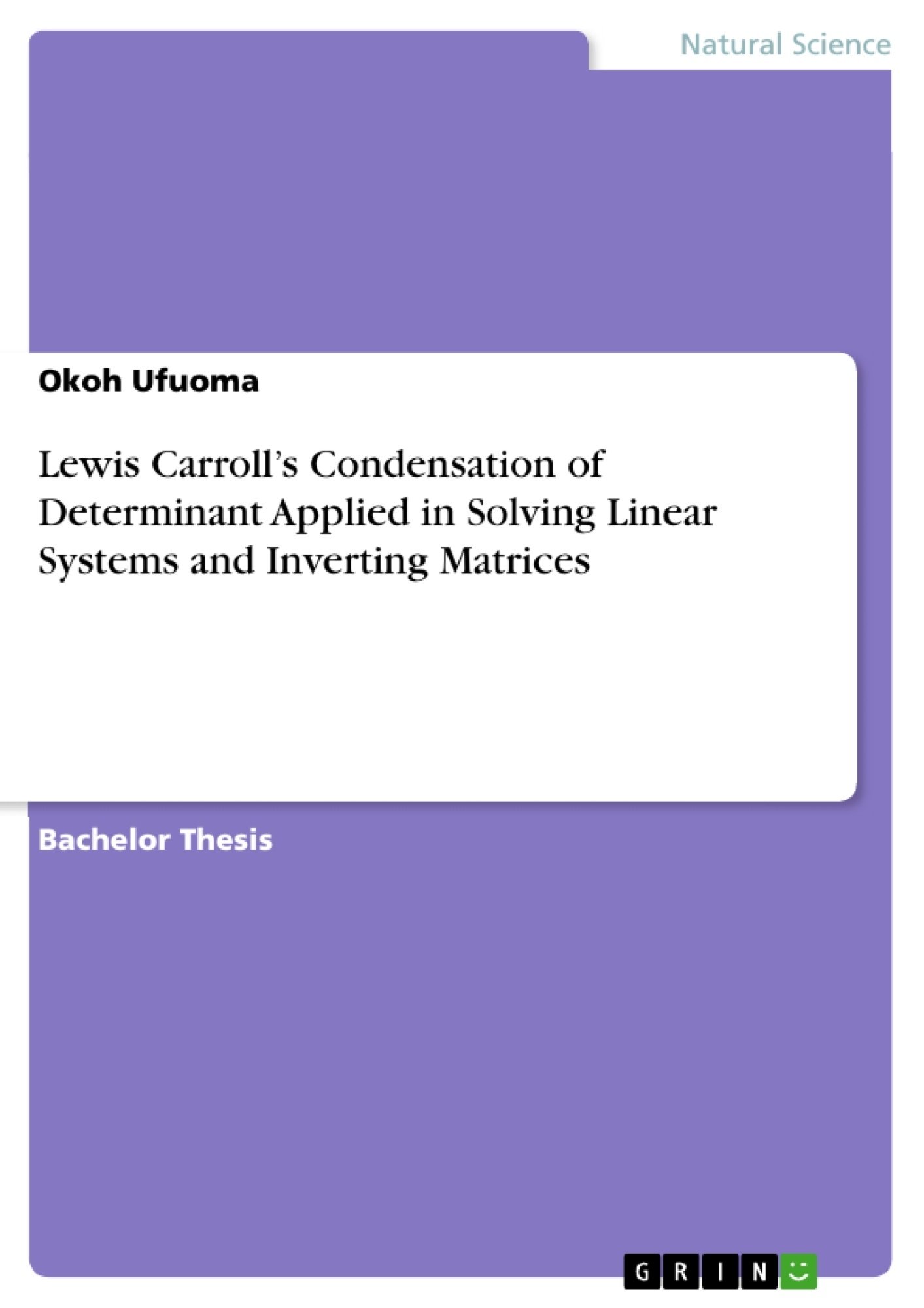 Title: Lewis Carroll's Condensation of Determinant Applied in Solving Linear Systems and Inverting Matrices