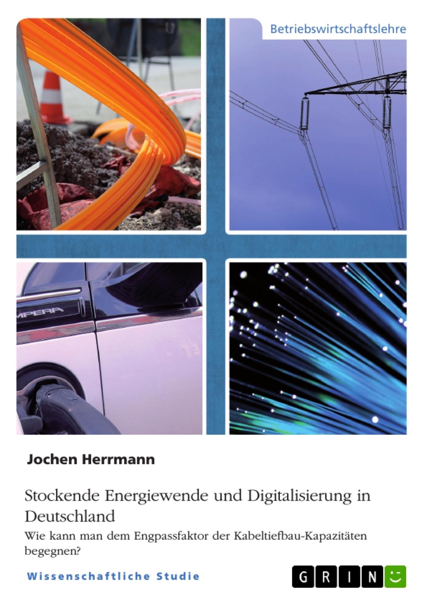 Titel: Stockende Energiewende und Digitalisierung in Deutschland