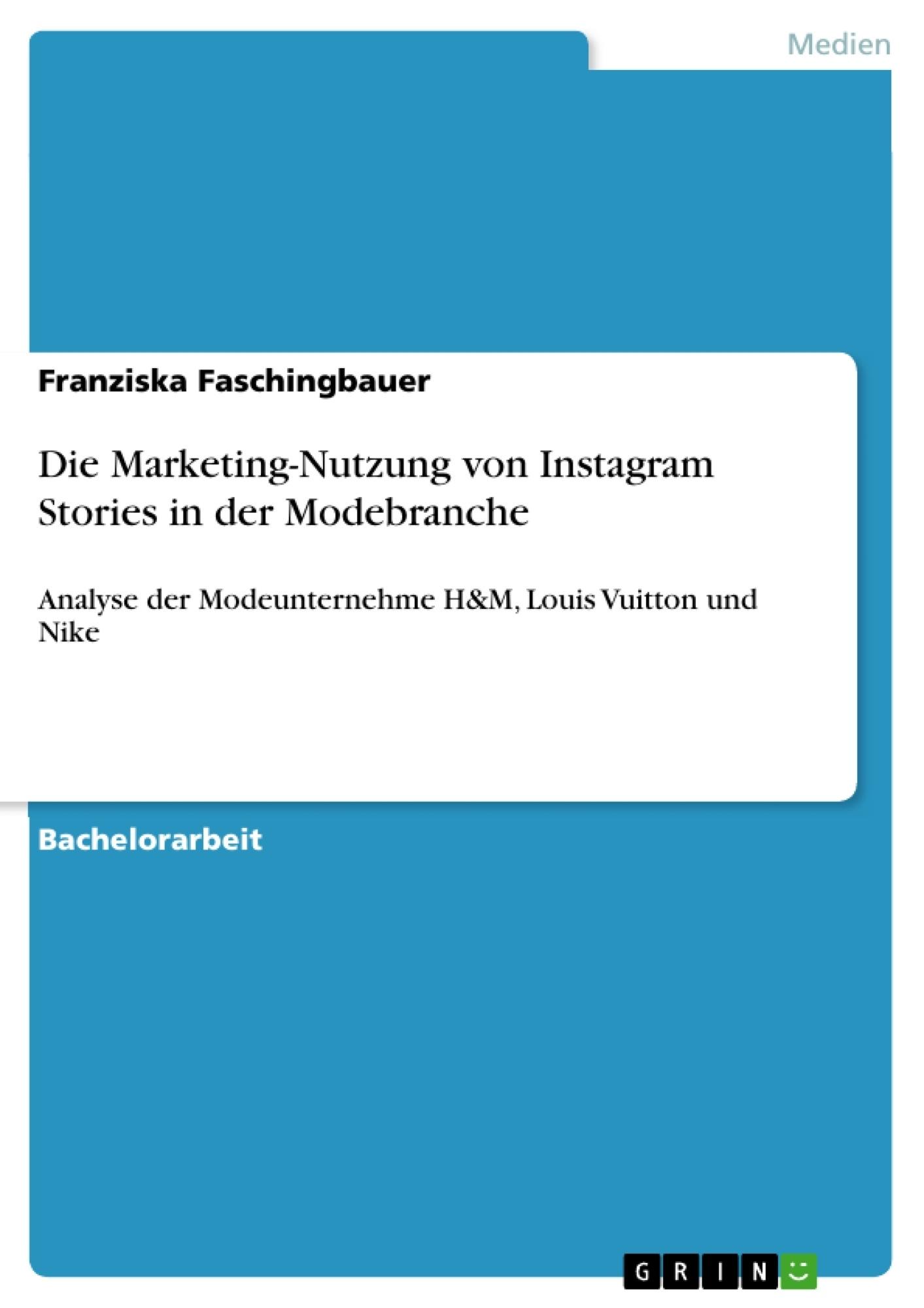 Titel: Die Marketing-Nutzung von Instagram Stories in der Modebranche