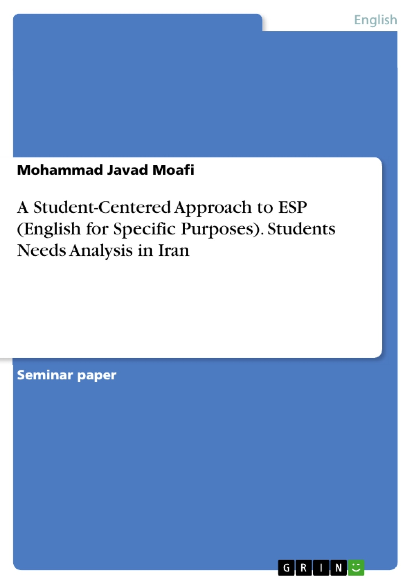Title: A Student-Centered Approach to ESP (English for Specific Purposes). Students Needs Analysis in Iran