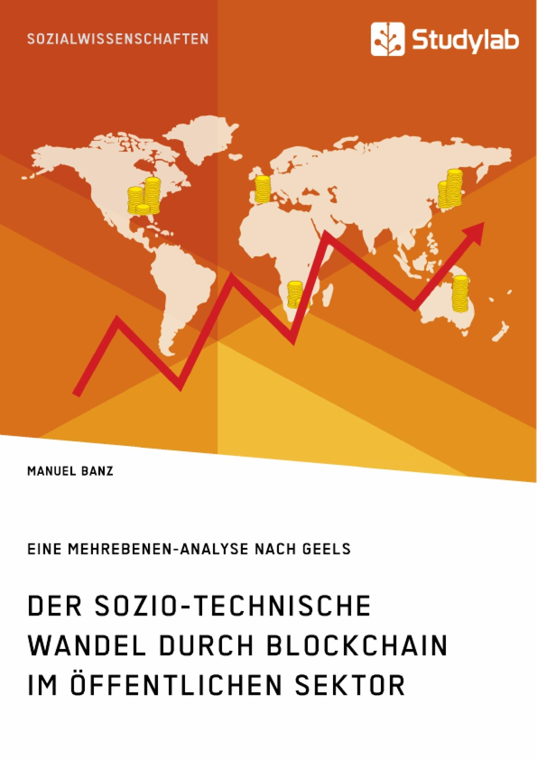 Titel: Der sozio-technische Wandel durch Blockchain im öffentlichen Sektor