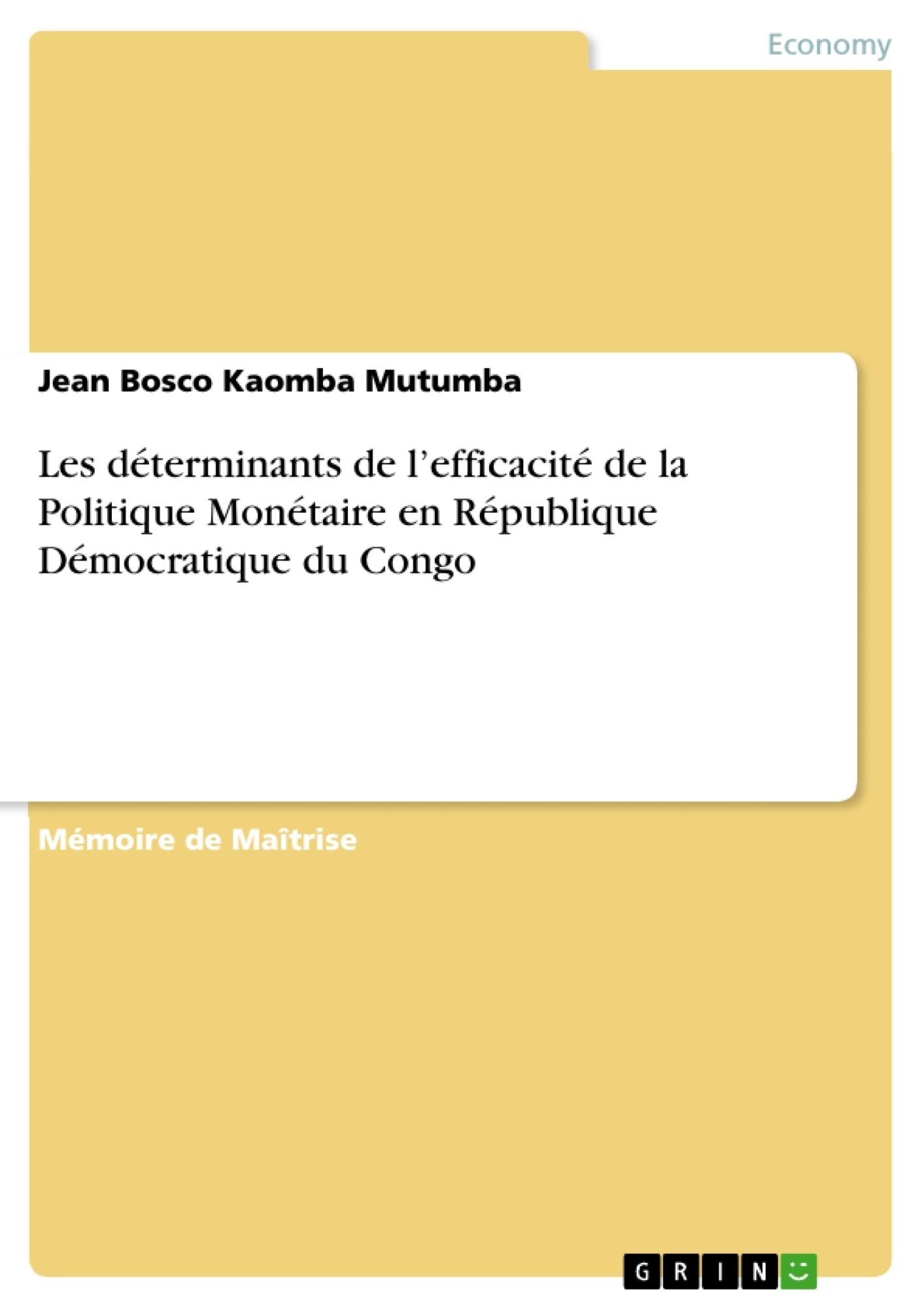Titre: Les déterminants de l'efficacité de la Politique Monétaire en République Démocratique du Congo