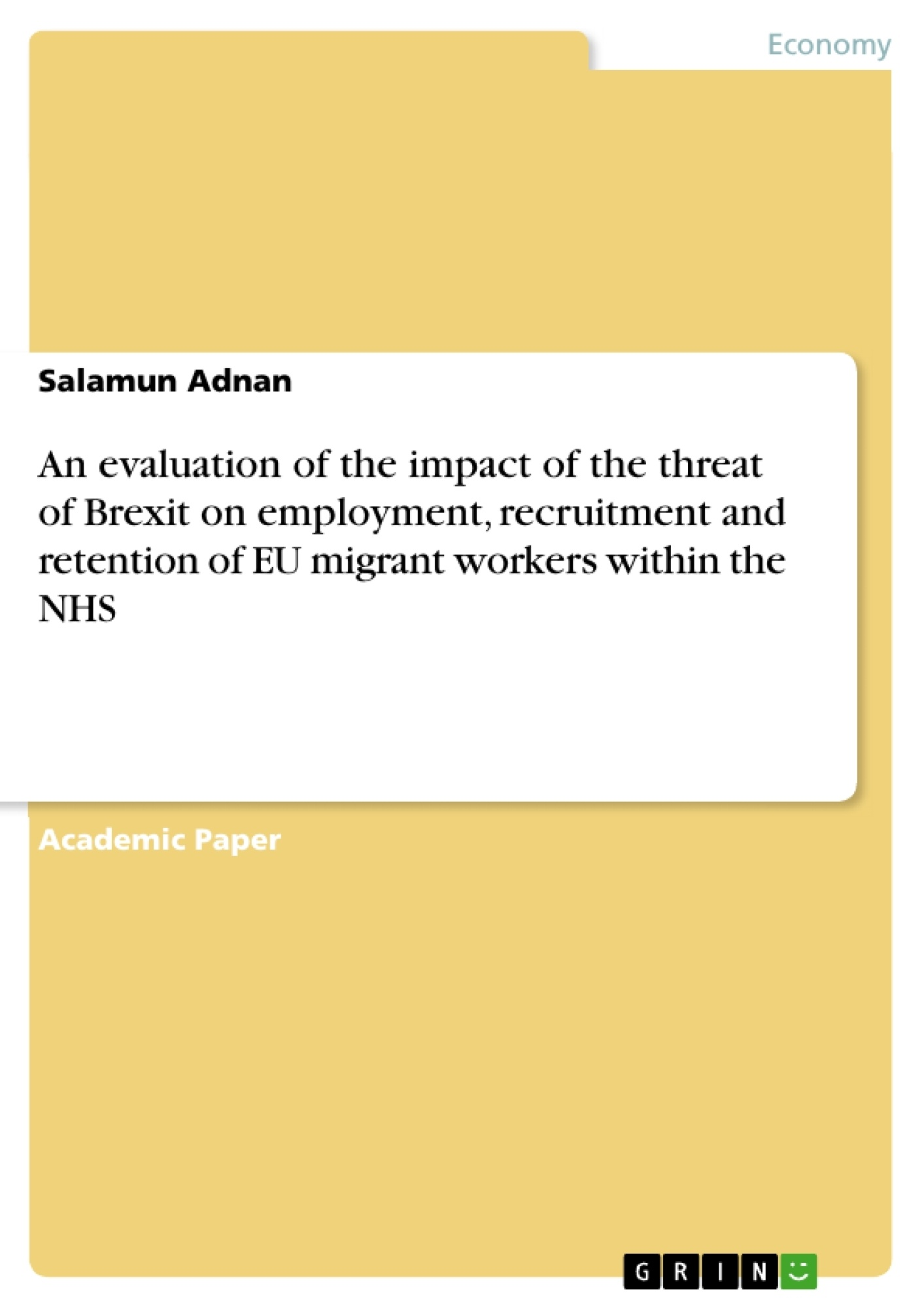Title: An evaluation of the impact of the threat of Brexit on employment, recruitment and retention of EU migrant workers within the NHS