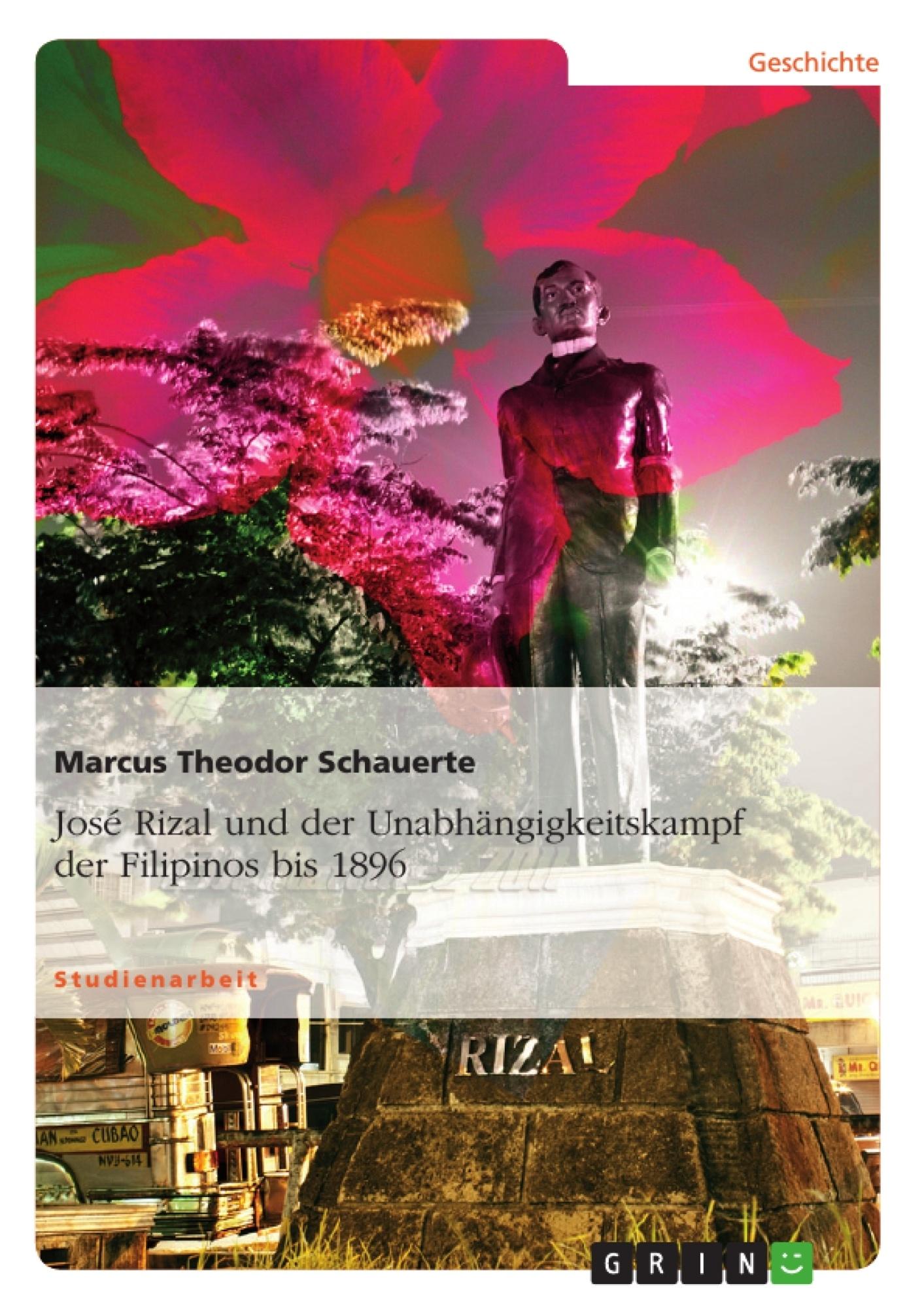 Titel: José Rizal und der Unabhängigkeitskampf der Filipinos bis 1896
