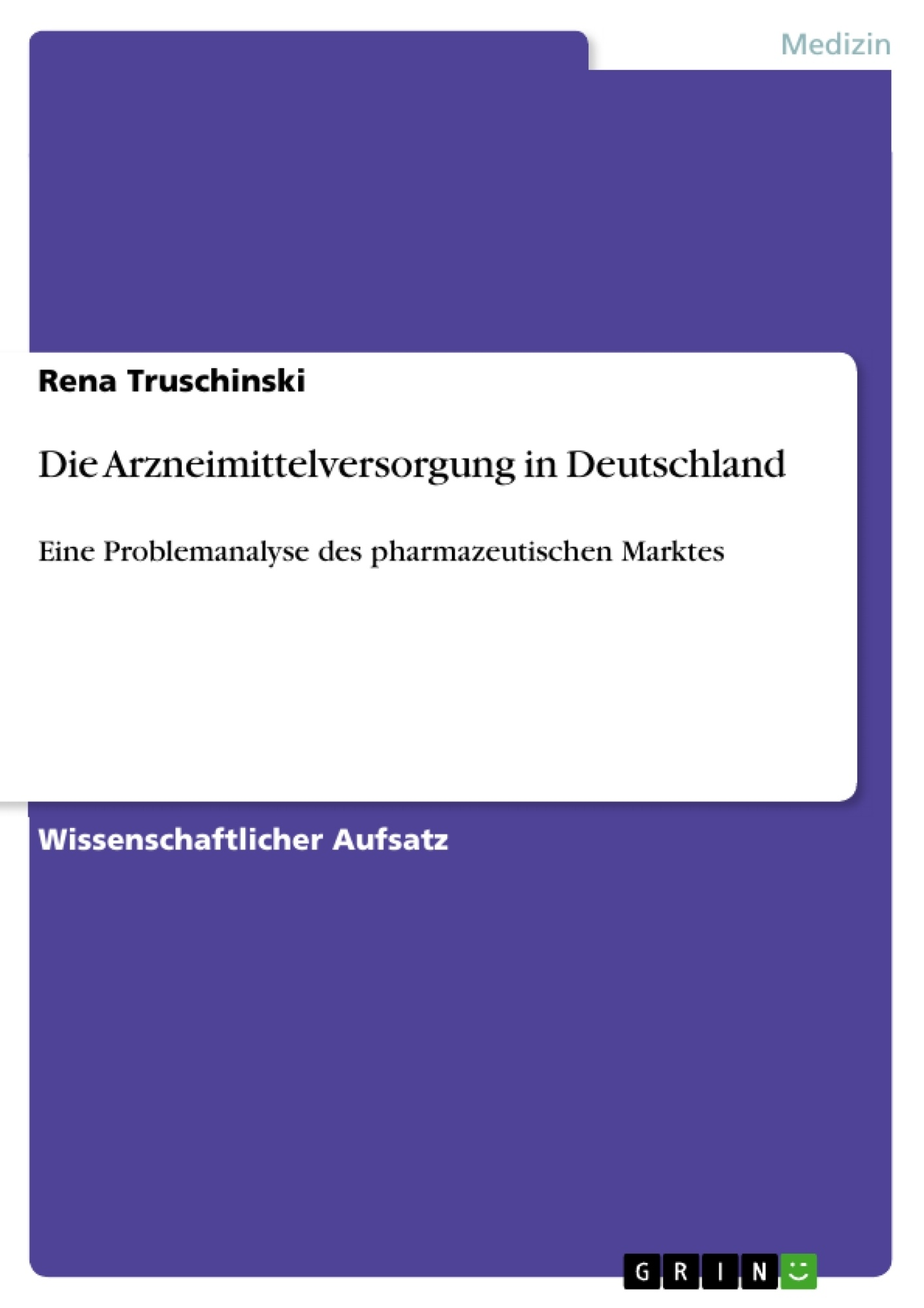 Titel: Die Arzneimittelversorgung in Deutschland