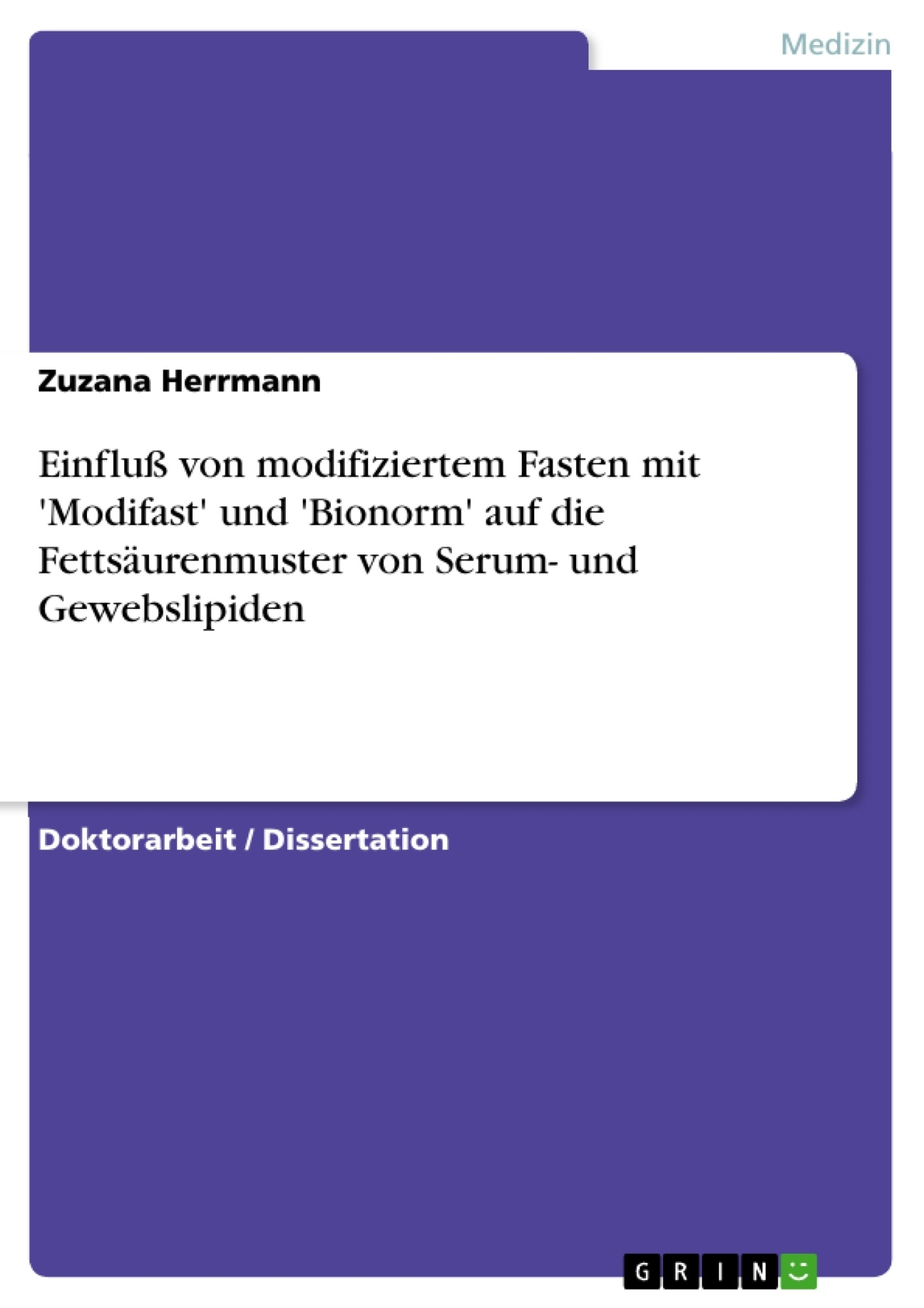Titel: Einfluß von modifiziertem Fasten mit 'Modifast' und 'Bionorm' auf die Fettsäurenmuster von Serum- und Gewebslipiden