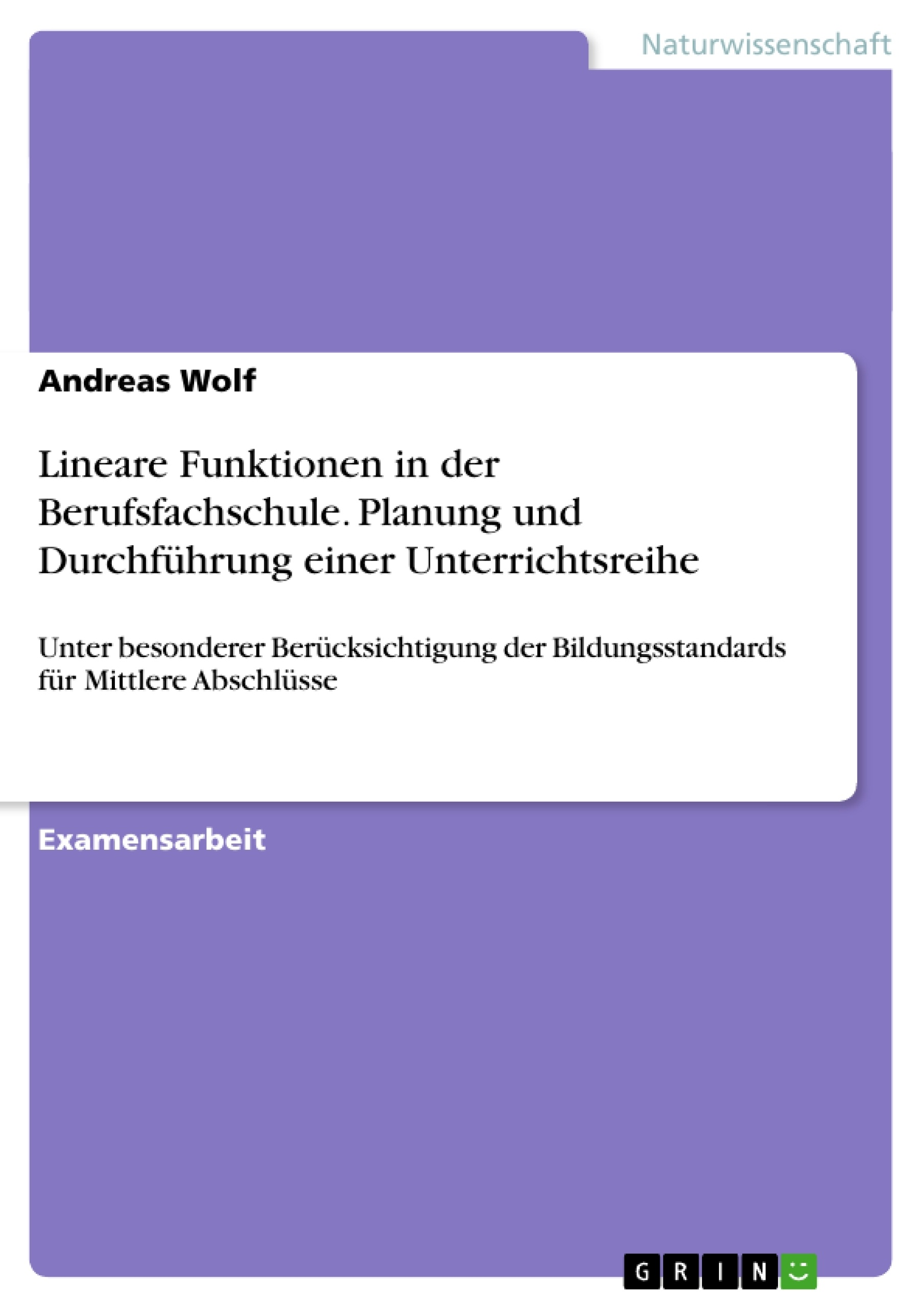 Lineare Funktionen in der Berufsfachschule. Planung und ...