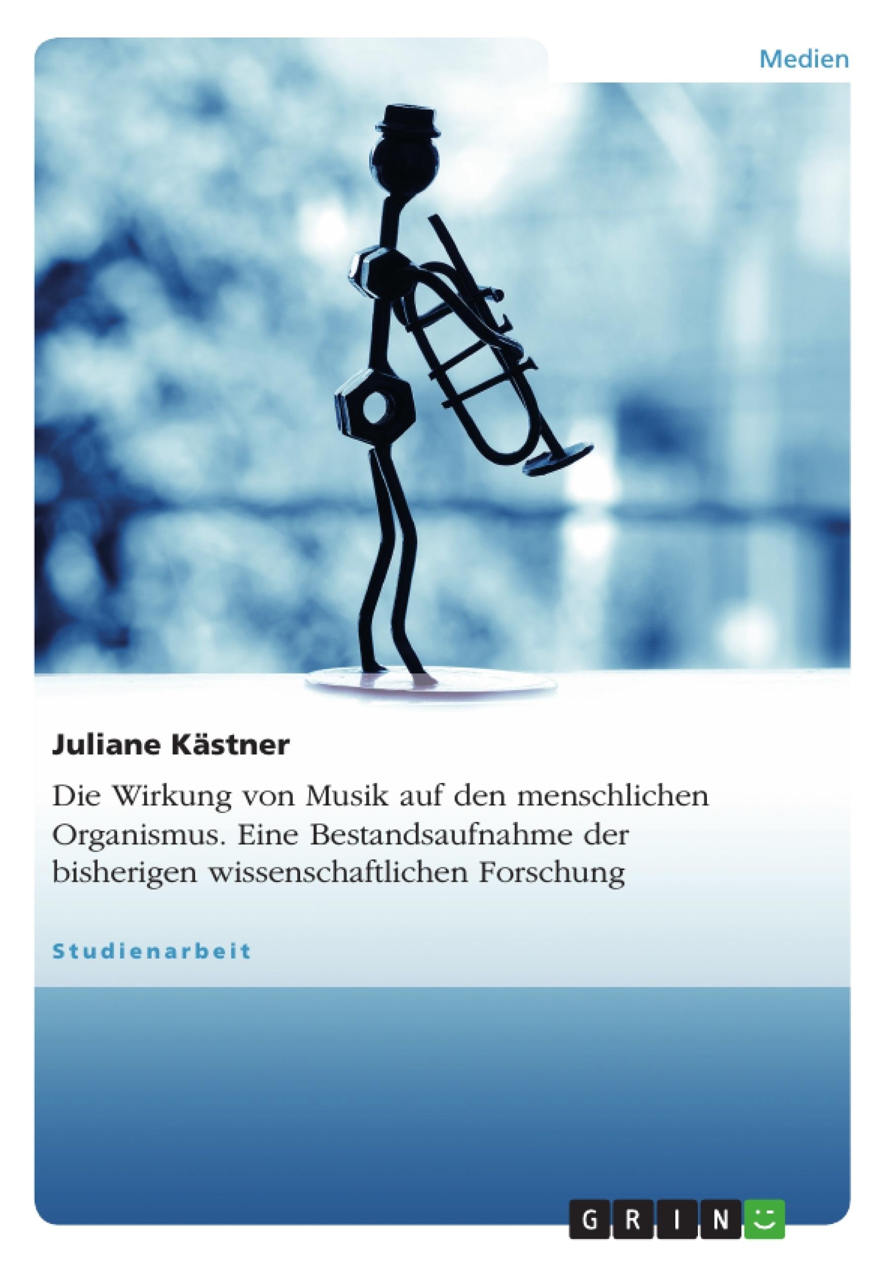 Die Wirkung von Musik auf den menschlichen Organismus. Eine ...