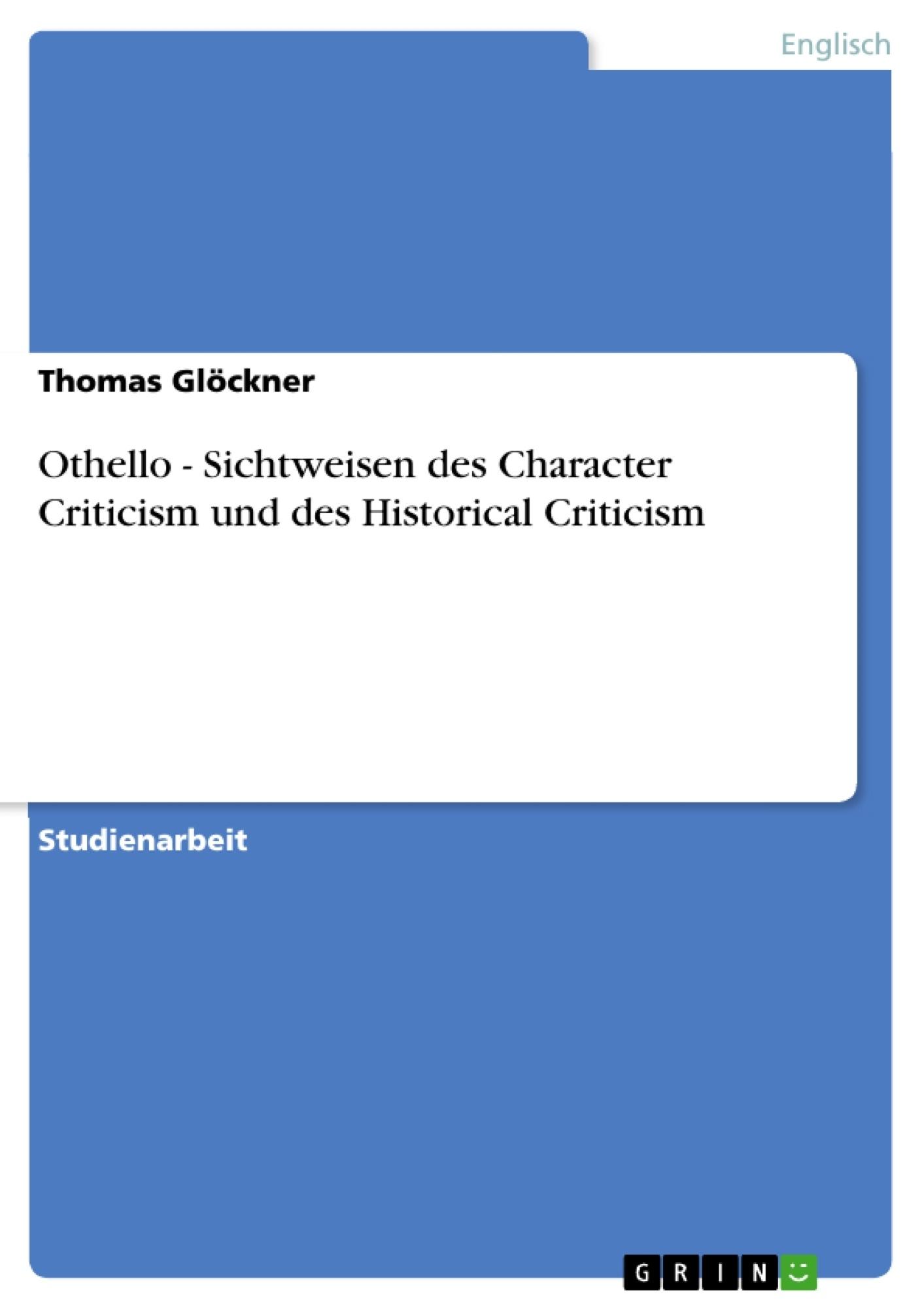 Titel: Othello - Sichtweisen des Character Criticism und des Historical Criticism